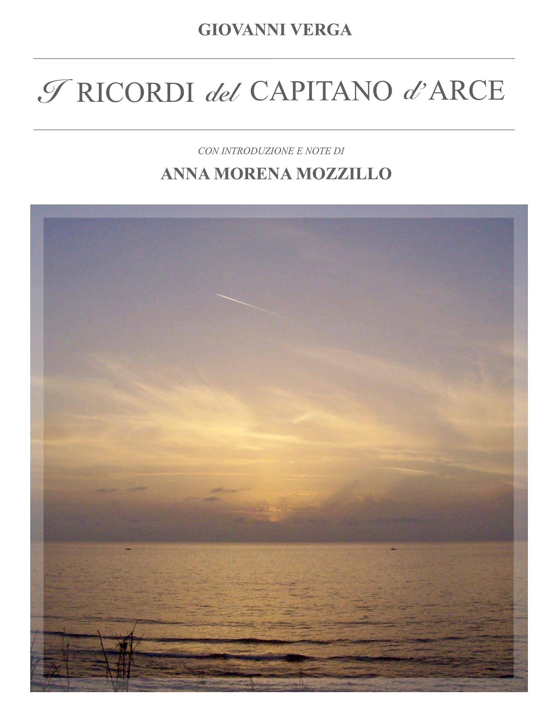 I ricordi del Capitano d'Arce. Con Introduzione e Note di Anna Morena Mozzillo