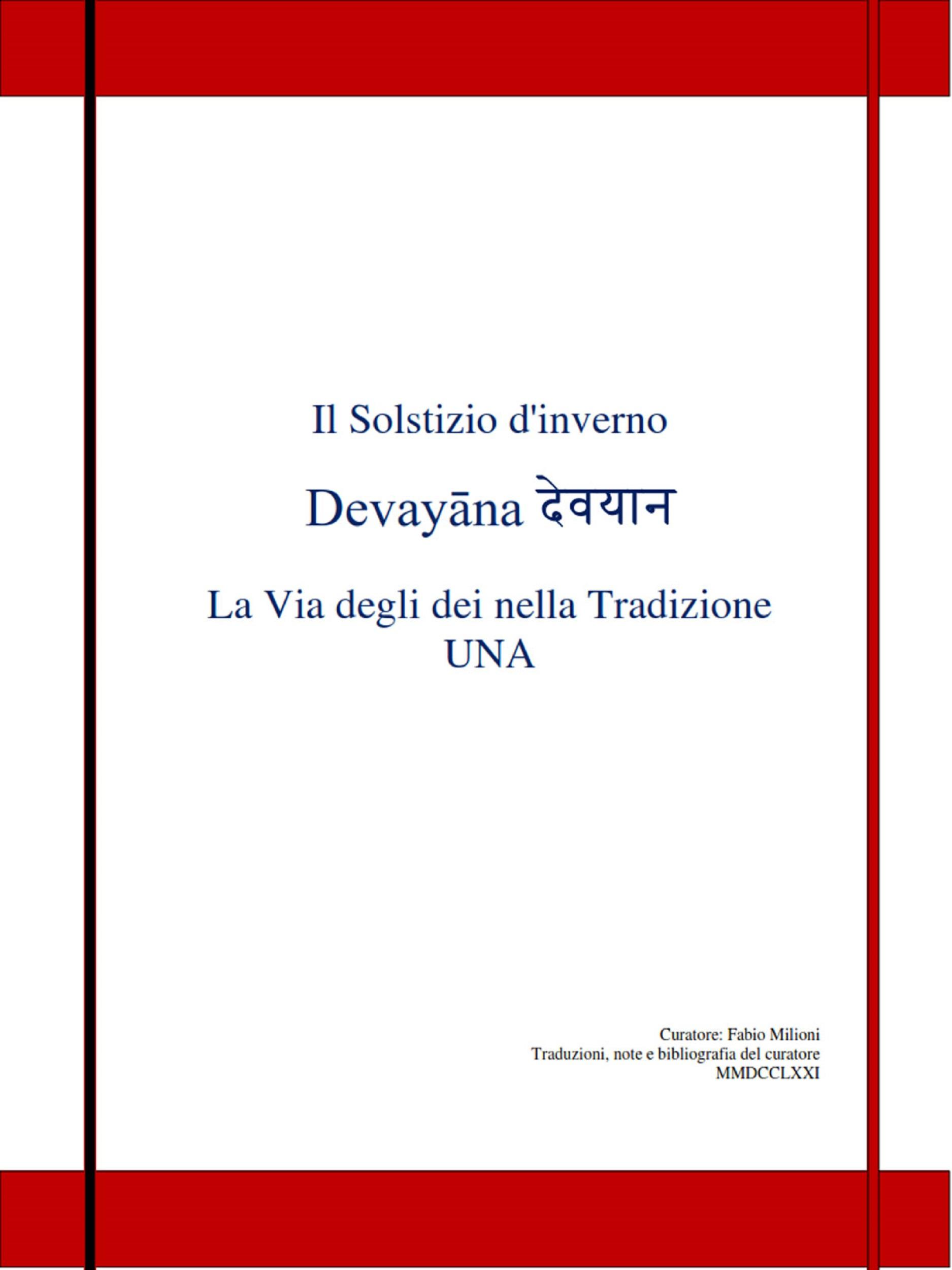 Il Solstizio d'inverno Devayāna देवयान  La Via degli dei nella Tradizione UNA