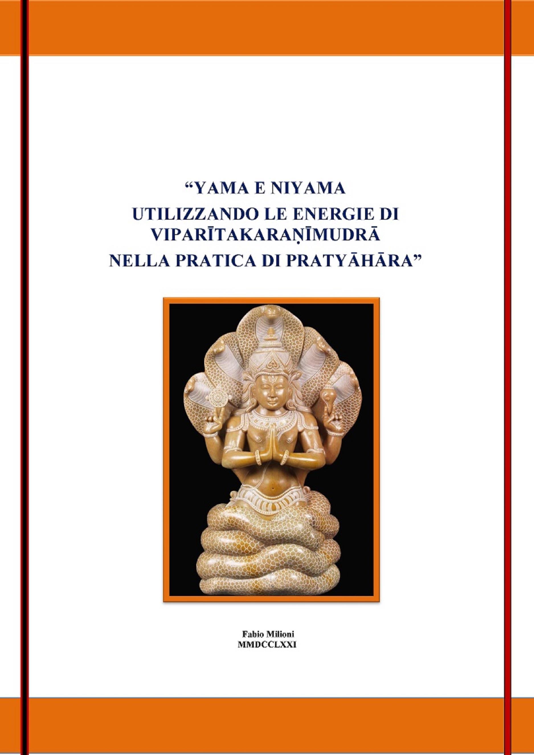 Yama e Niyama utilizzando le energie di viparītakaraṇīmudrā nella pratica di antar mauna