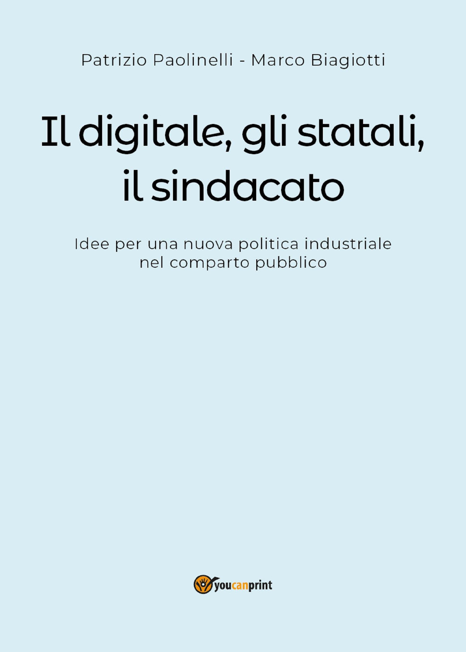 Il digitale, gli statali e il sindacato. Idee per una nuova politica industriale nel comparto pubblico
