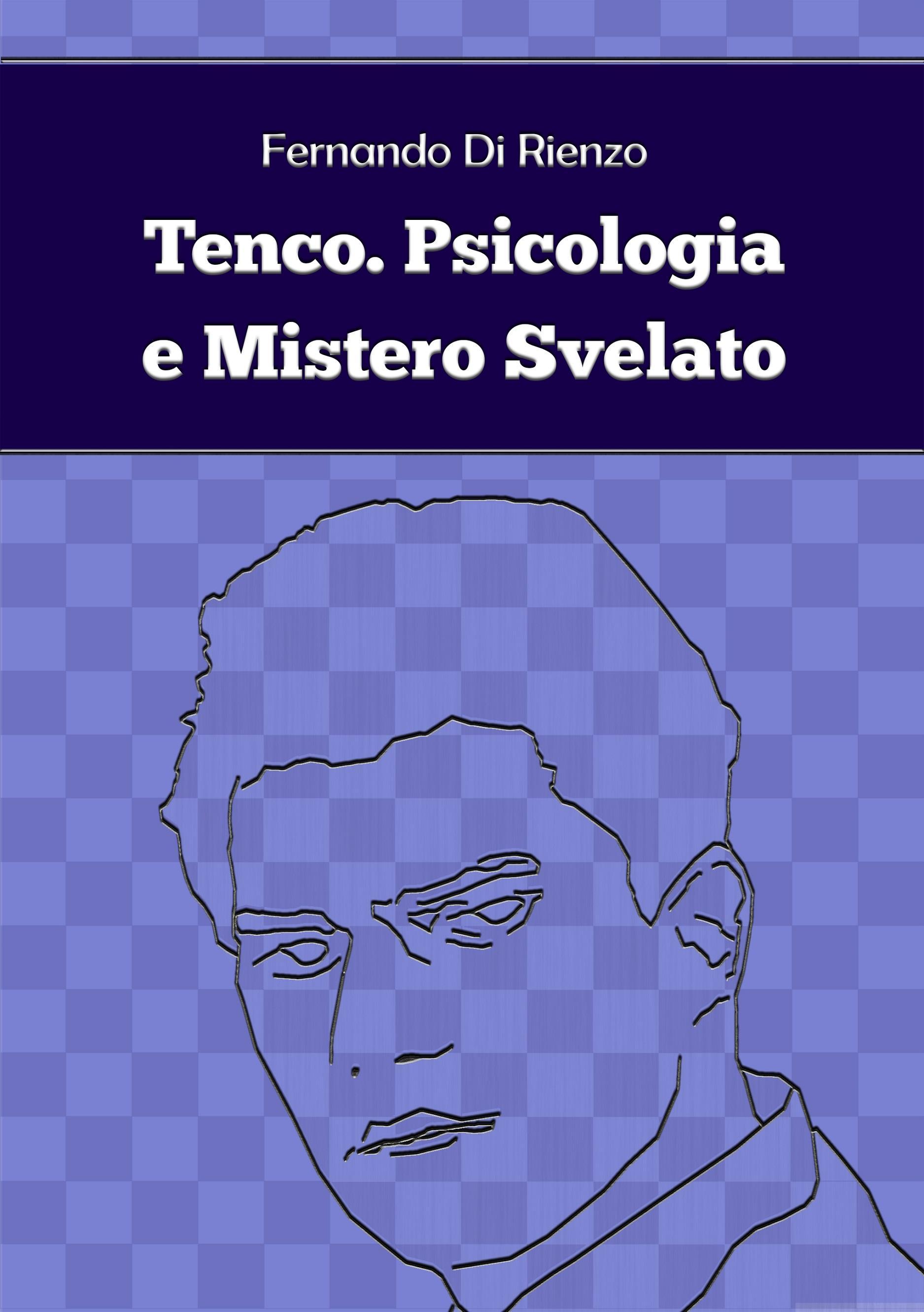Tenco. Psicologia e Mistero Svelato