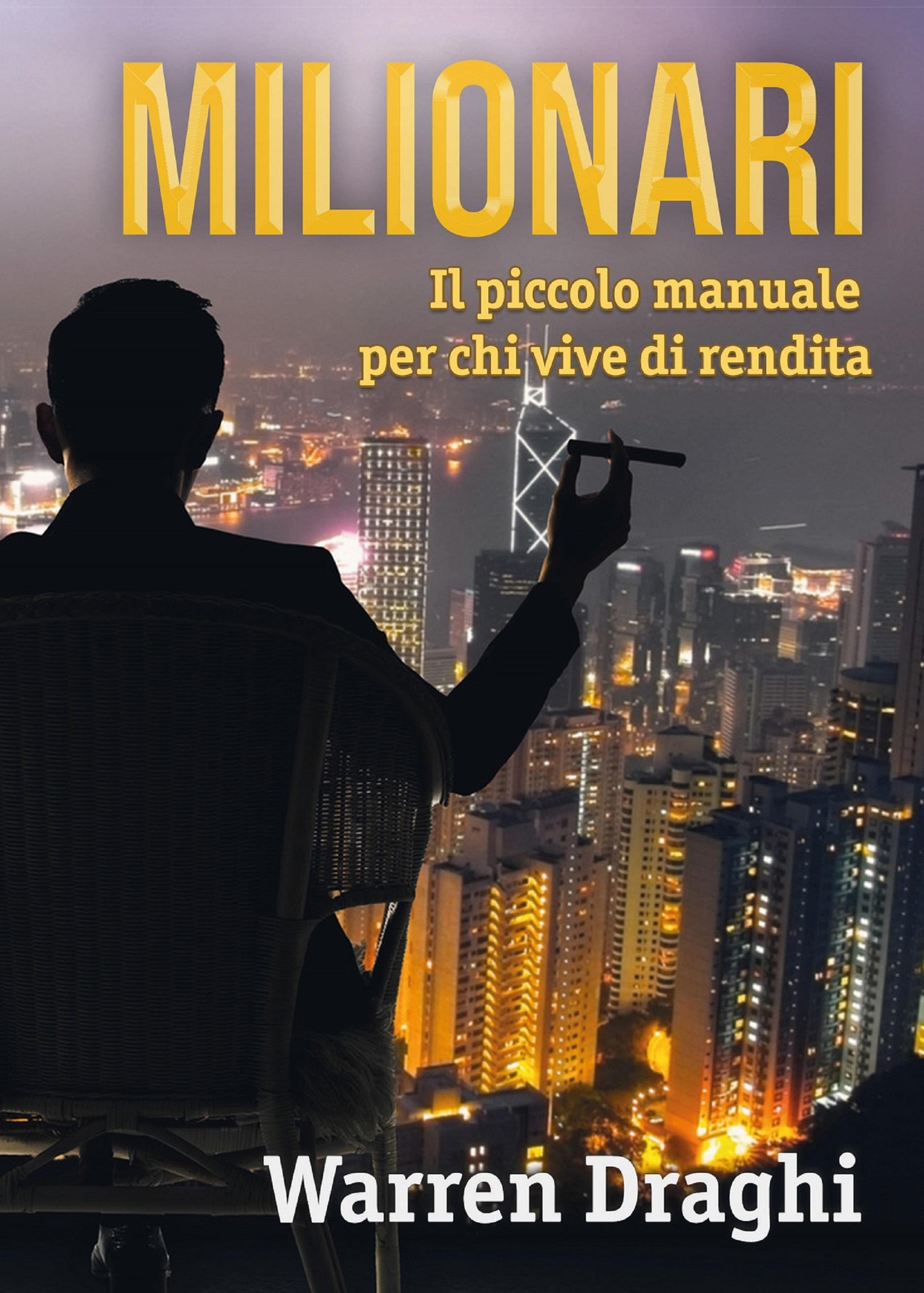 Milionari: Il piccolo manuale per chi vive di rendita