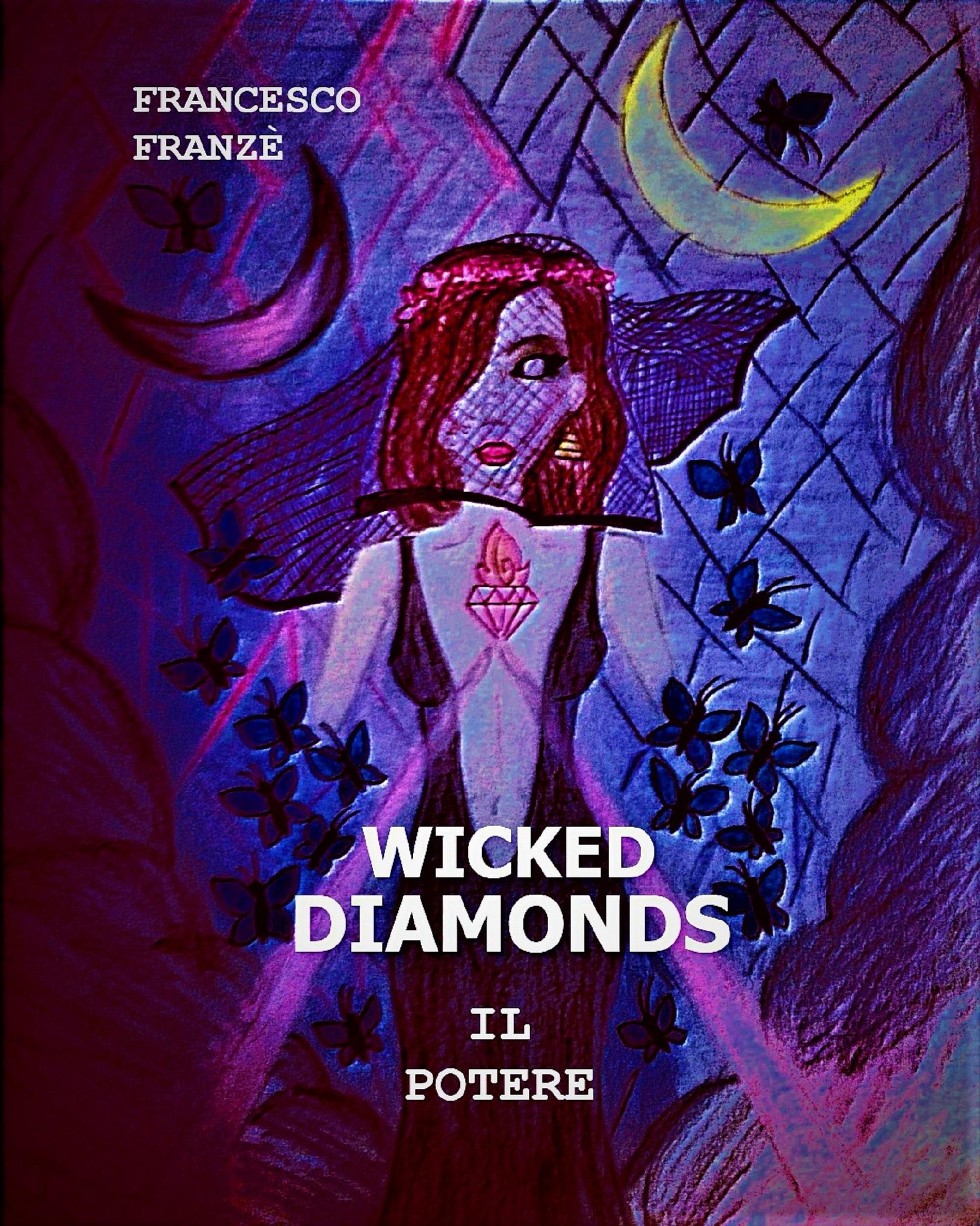 Wicked Diamonds - Il Potere