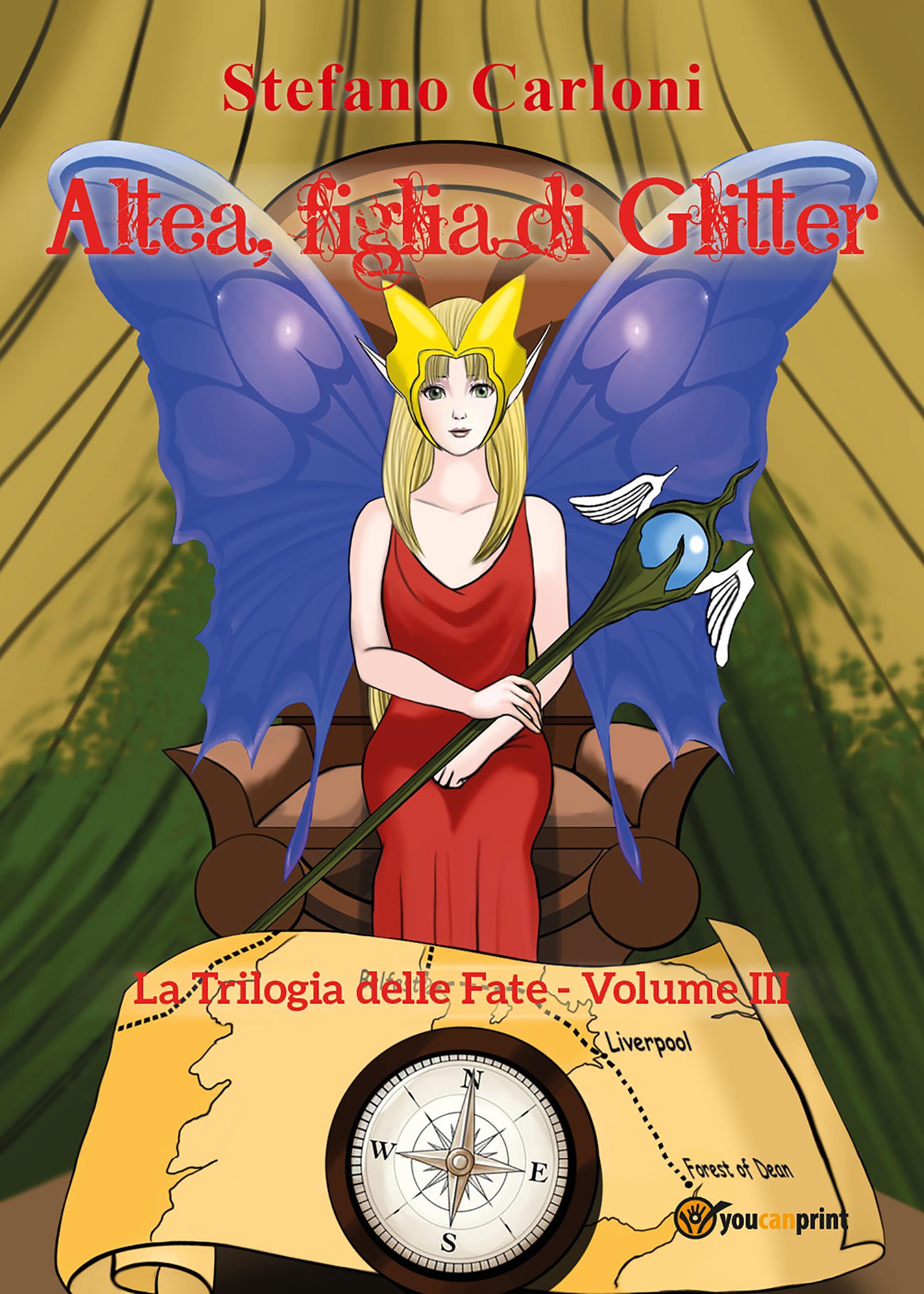 Altea, figlia di Glitter. La Trilogia delle Fate - Volume III