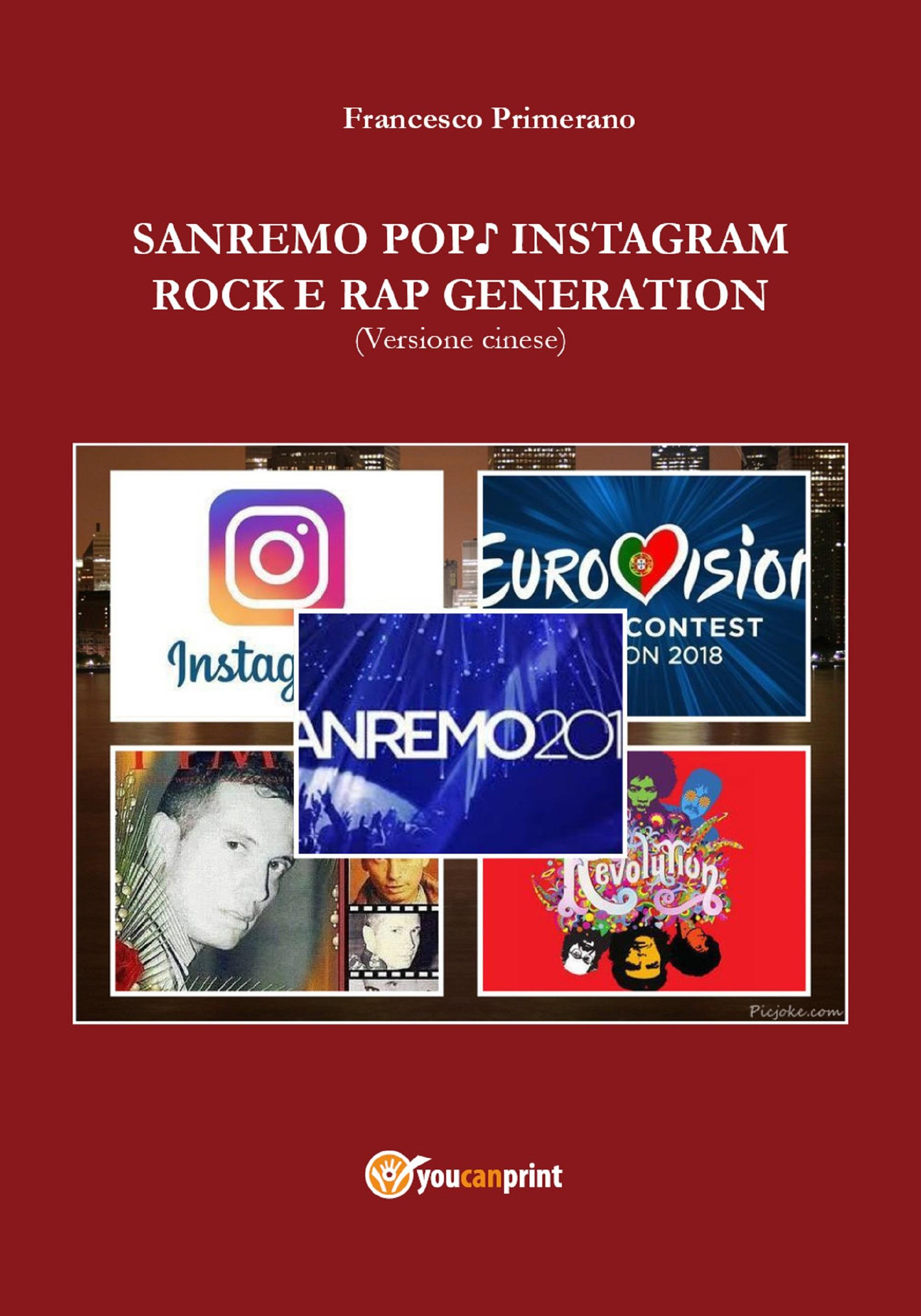 Sanremo, pop, Instagram e rock e rap generation. Ediz. cinese