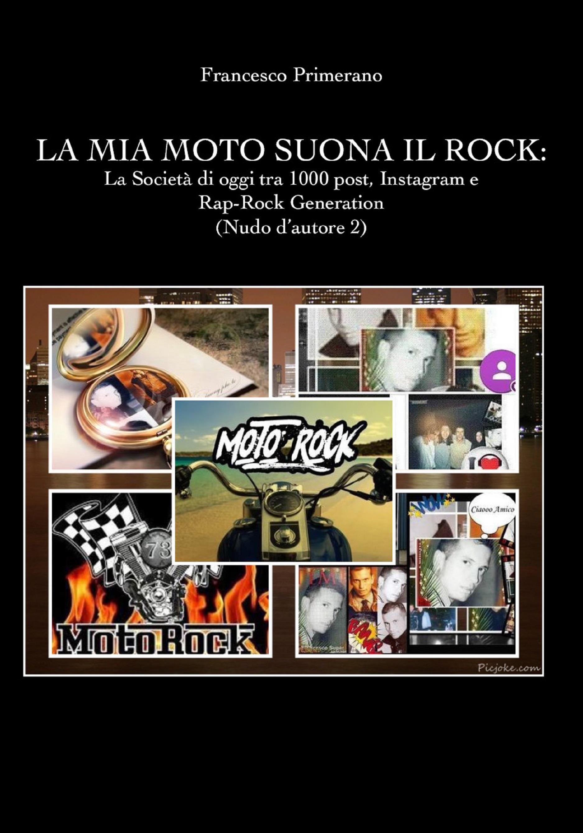 La mia moto suona il rock: la società di oggi tra 1000 post, Instagram e rap-rock generation (Nudo d'autore 2)