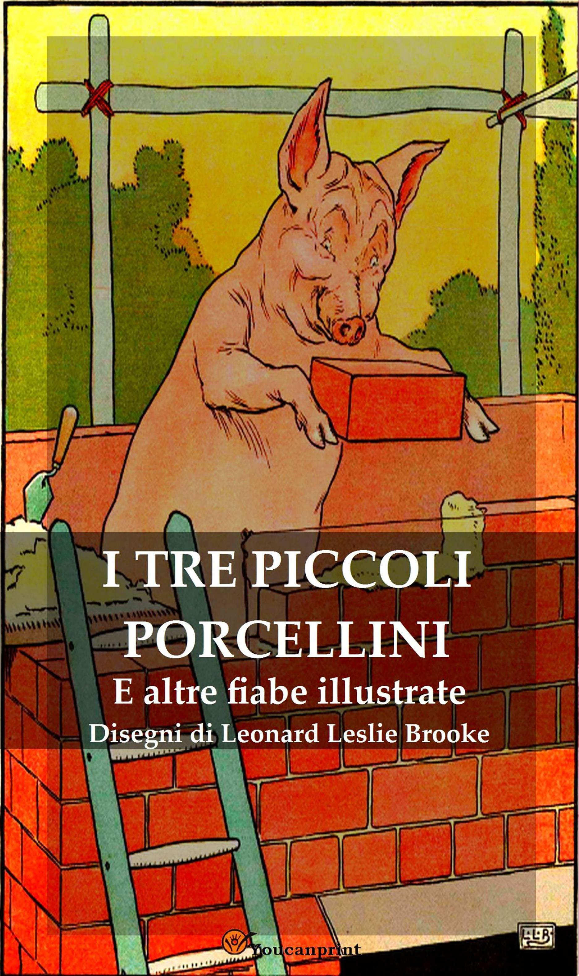 I Tre Piccoli Porcellini e Altre Fiabe Illustrate