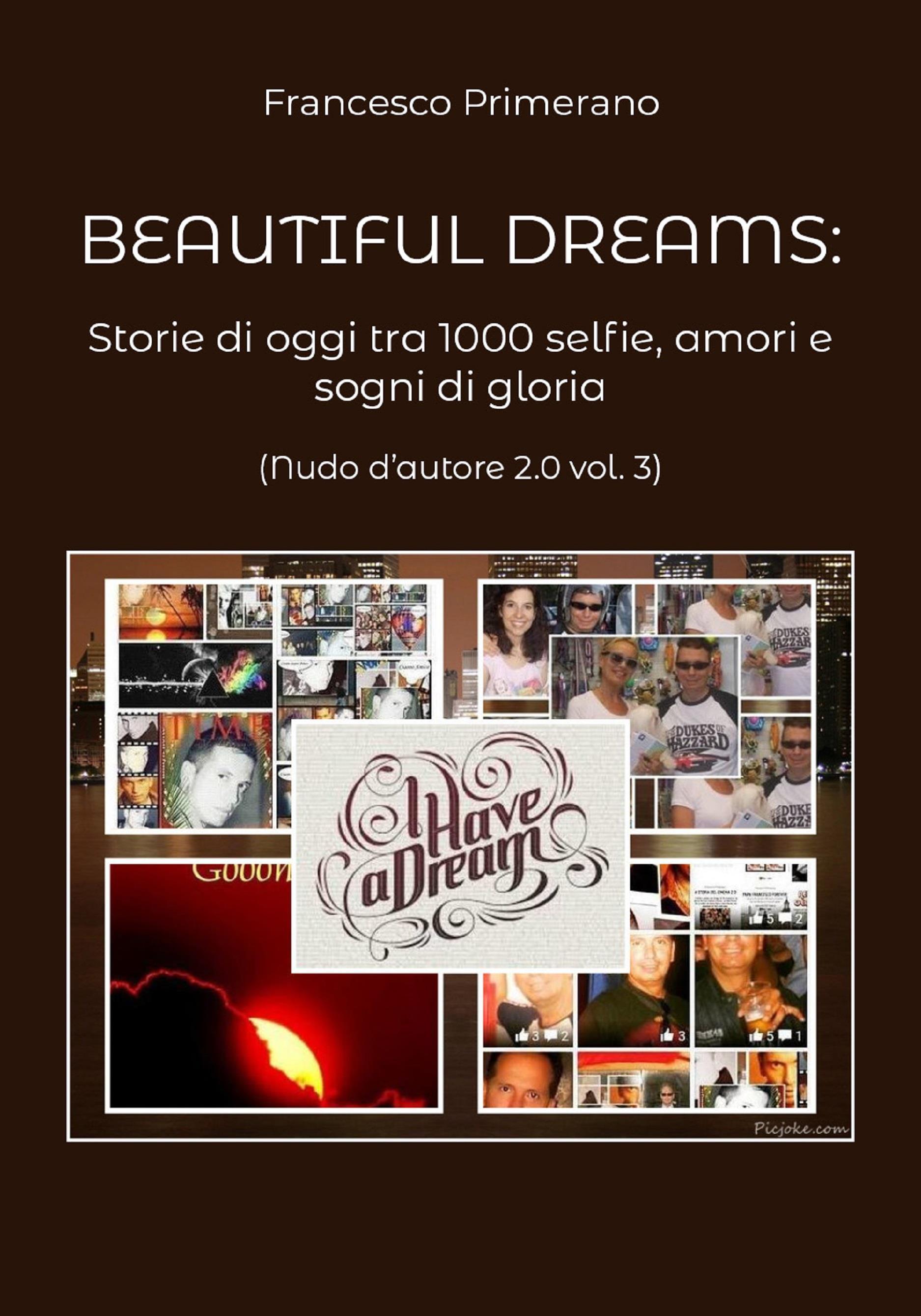 Beautiful dreams. Storie di oggi tra 1000 selfie, amori e sogni di gloria (Nudo d'autore 2.0 vol. 3)