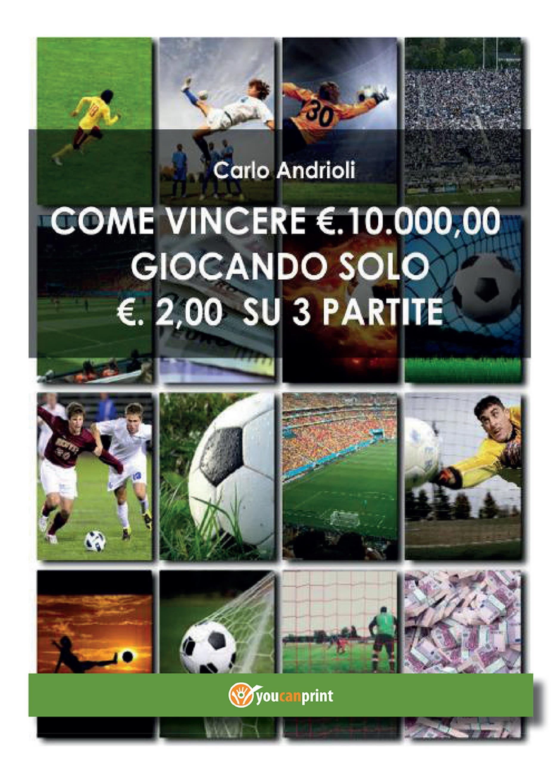 COME VINCERE 10000 EURO GIOCANDO SOLO 2 EURO SU 3 PARTITE