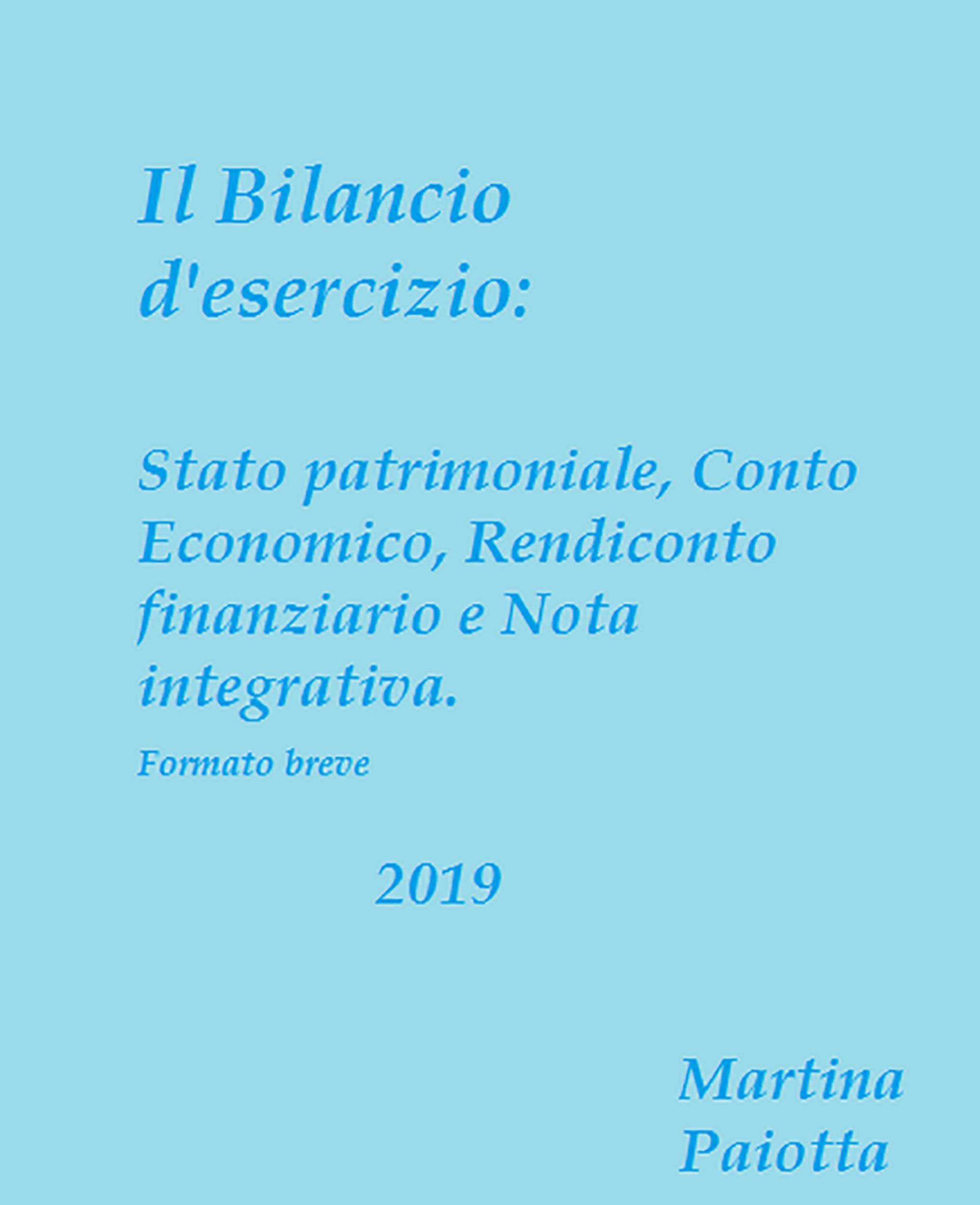 Il bilancio d'esercizio: Stato patrimoniale, Conto economico, Rendiconto finanziario e Nota integrativa