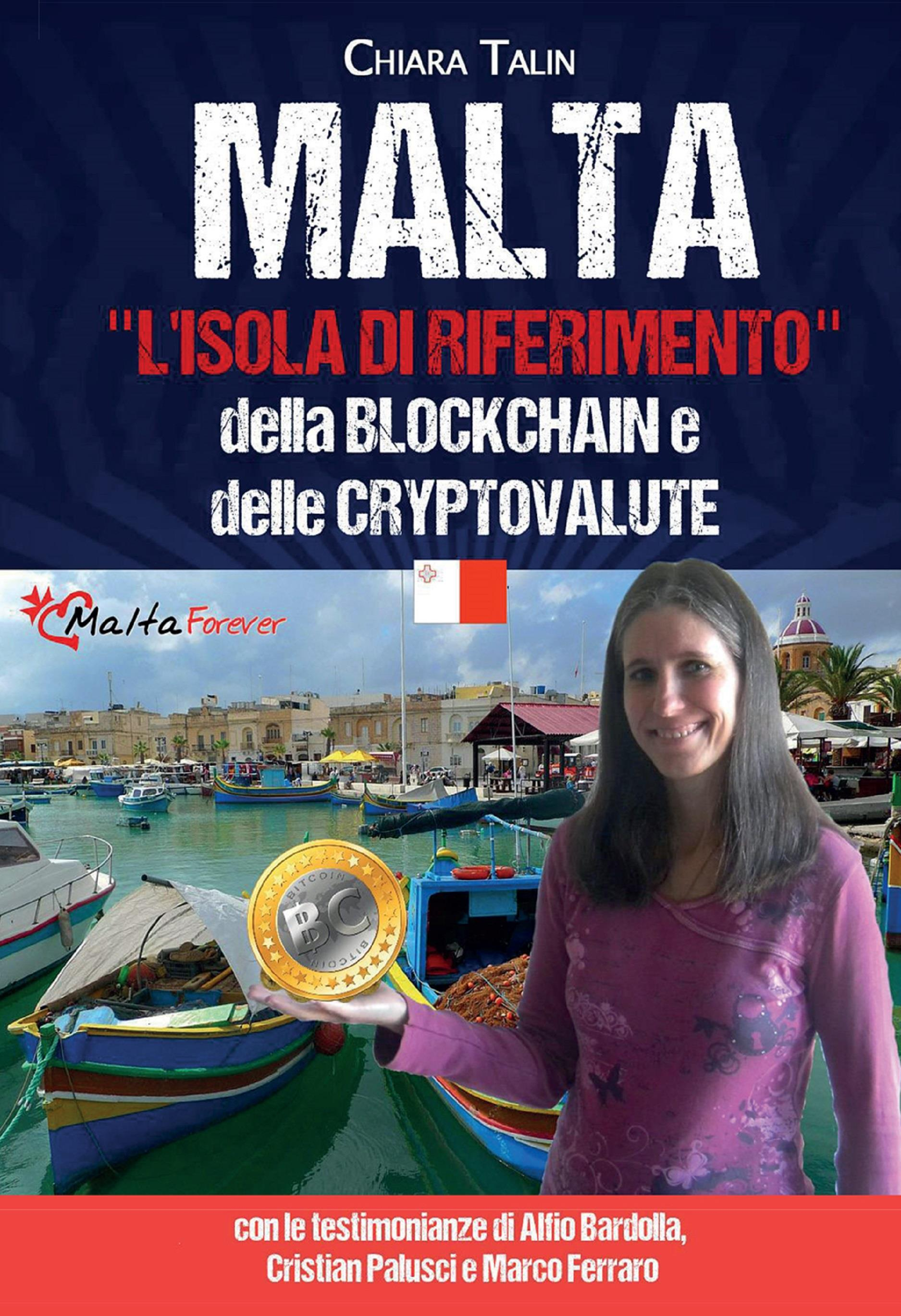 Malta, l'isola di riferimento della Blockchain e delle cryptovalute