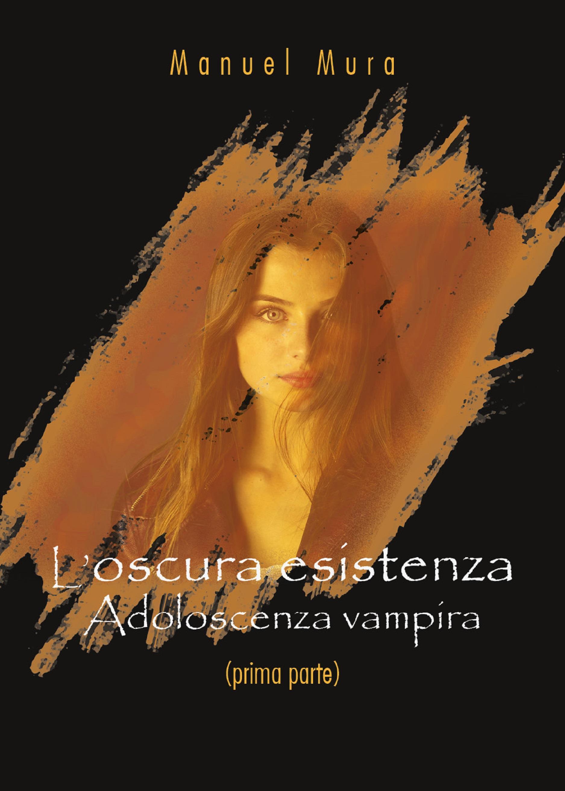 L'oscura esistenza - Adolescenza vampira (prima parte)