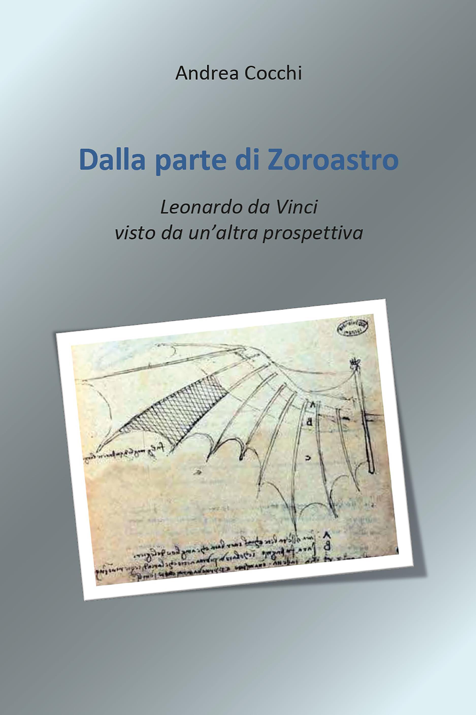 Dalla parte di Zoroastro. Leonardo da Vinci visto da un'altra prospettiva