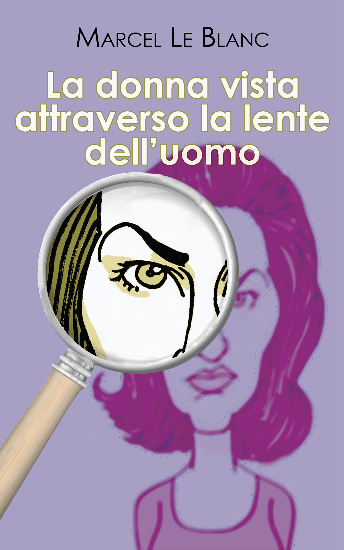 La donna vista attraverso la lente dell'uomo