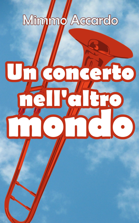 Un concerto nell'altro mondo