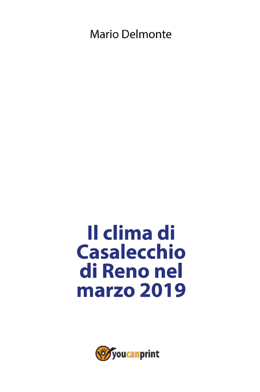 Il clima di Casalecchio di Reno nel marzo 2019