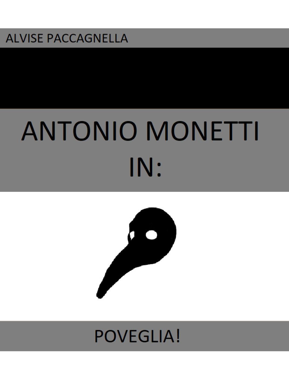 """Antonio Monetti in: """"Poveglia!"""""""