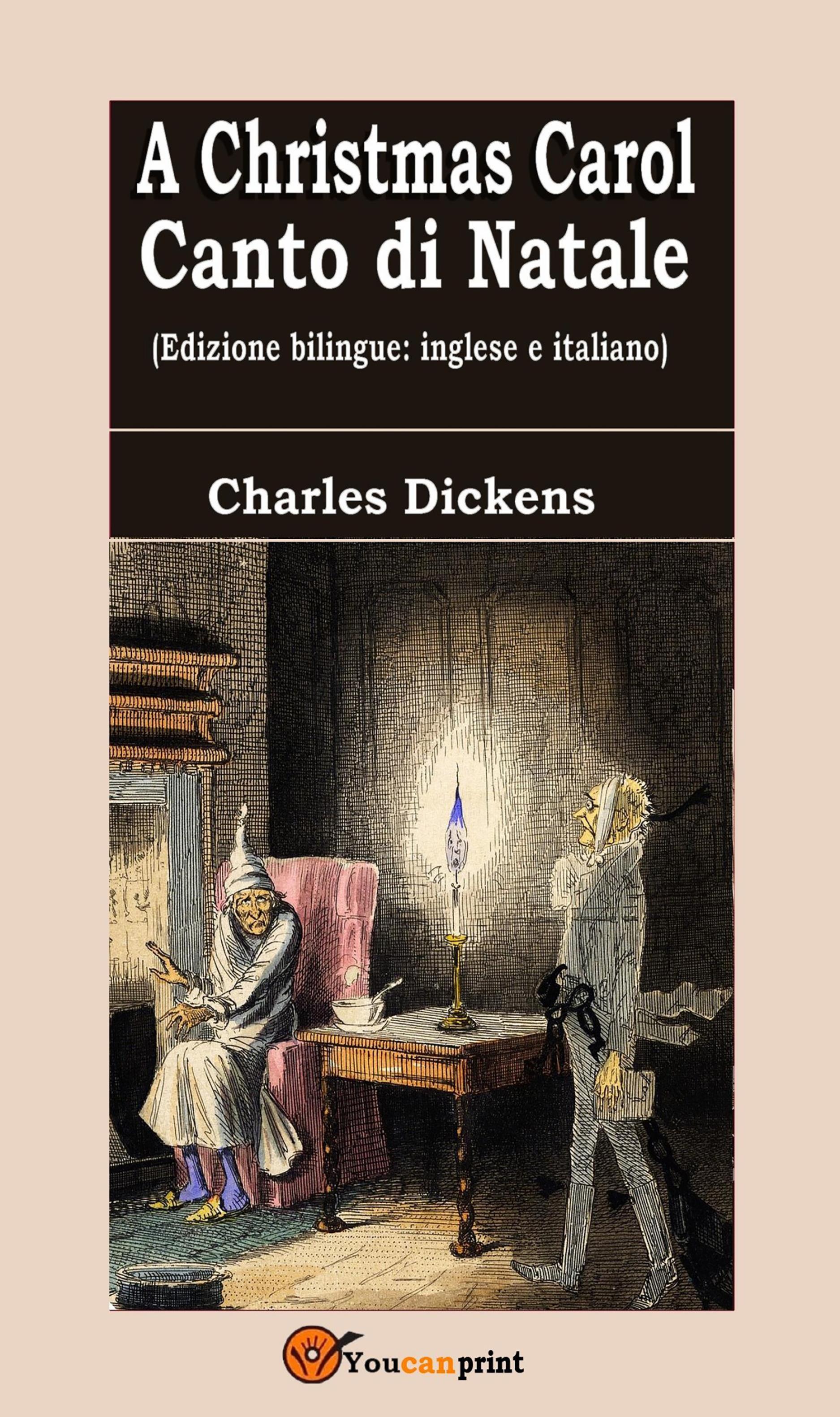 A Christmas Carol - Canto di Natale (Edizione bilingue: inglese e italiano)