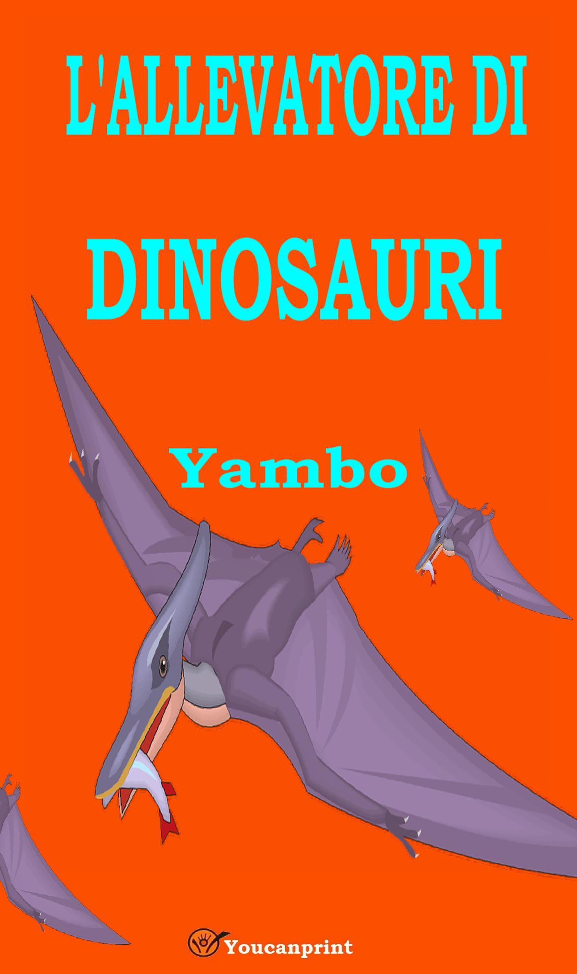 L'allevatore di dinosauri (Illustrato con i disegni dell'autore)
