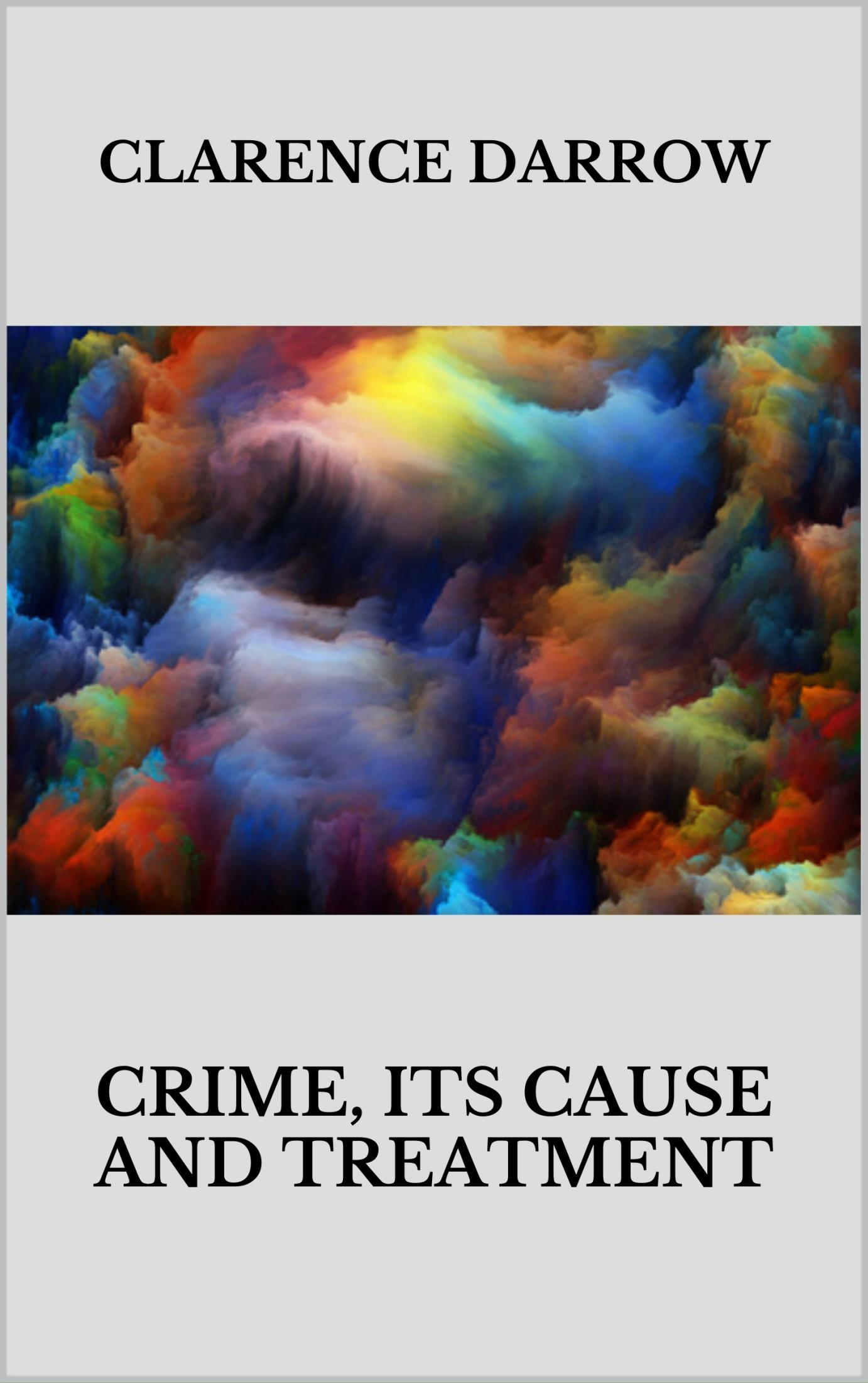 Crime: its cause and treatment