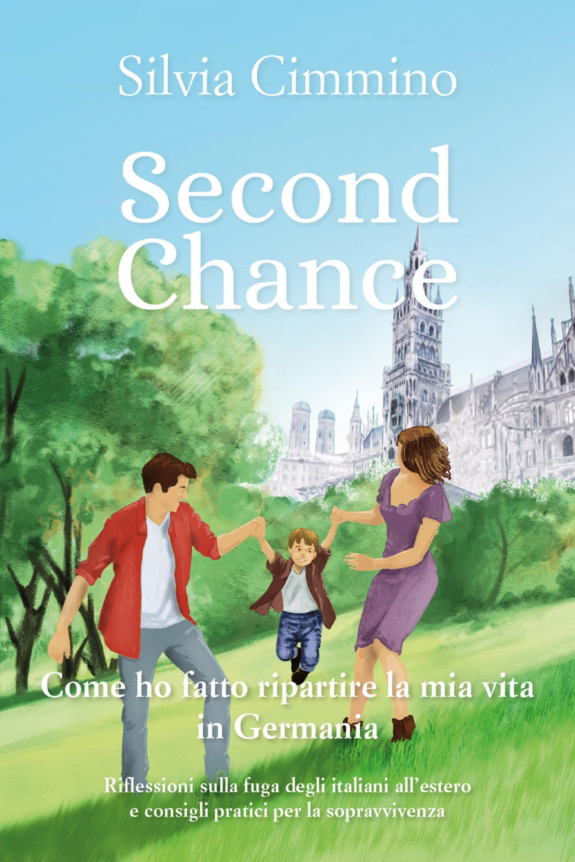 Second chance. Come ho fatto ripartire la mia vita in Germania