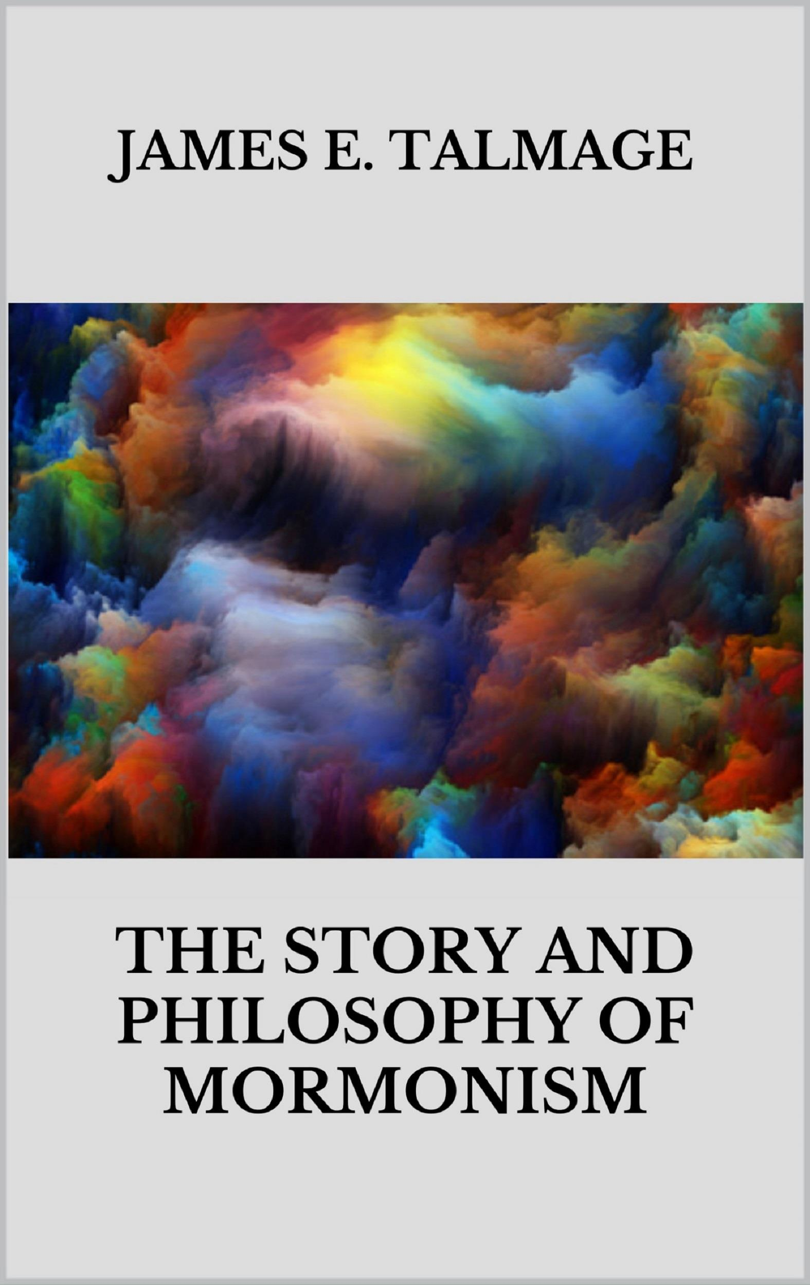 The story and philosophy of mormonism