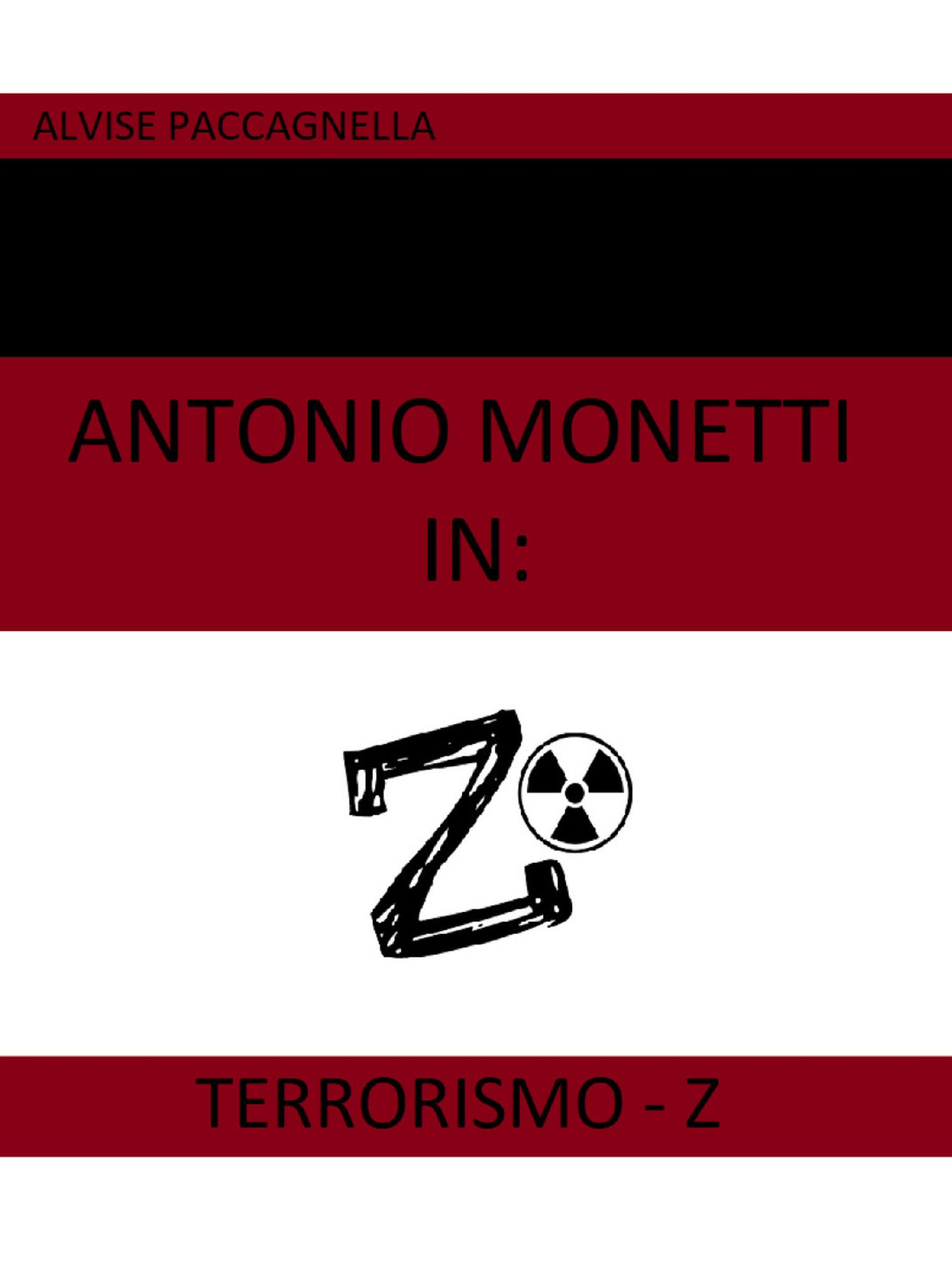 Antonio Monetti in: Terrorismo-Z