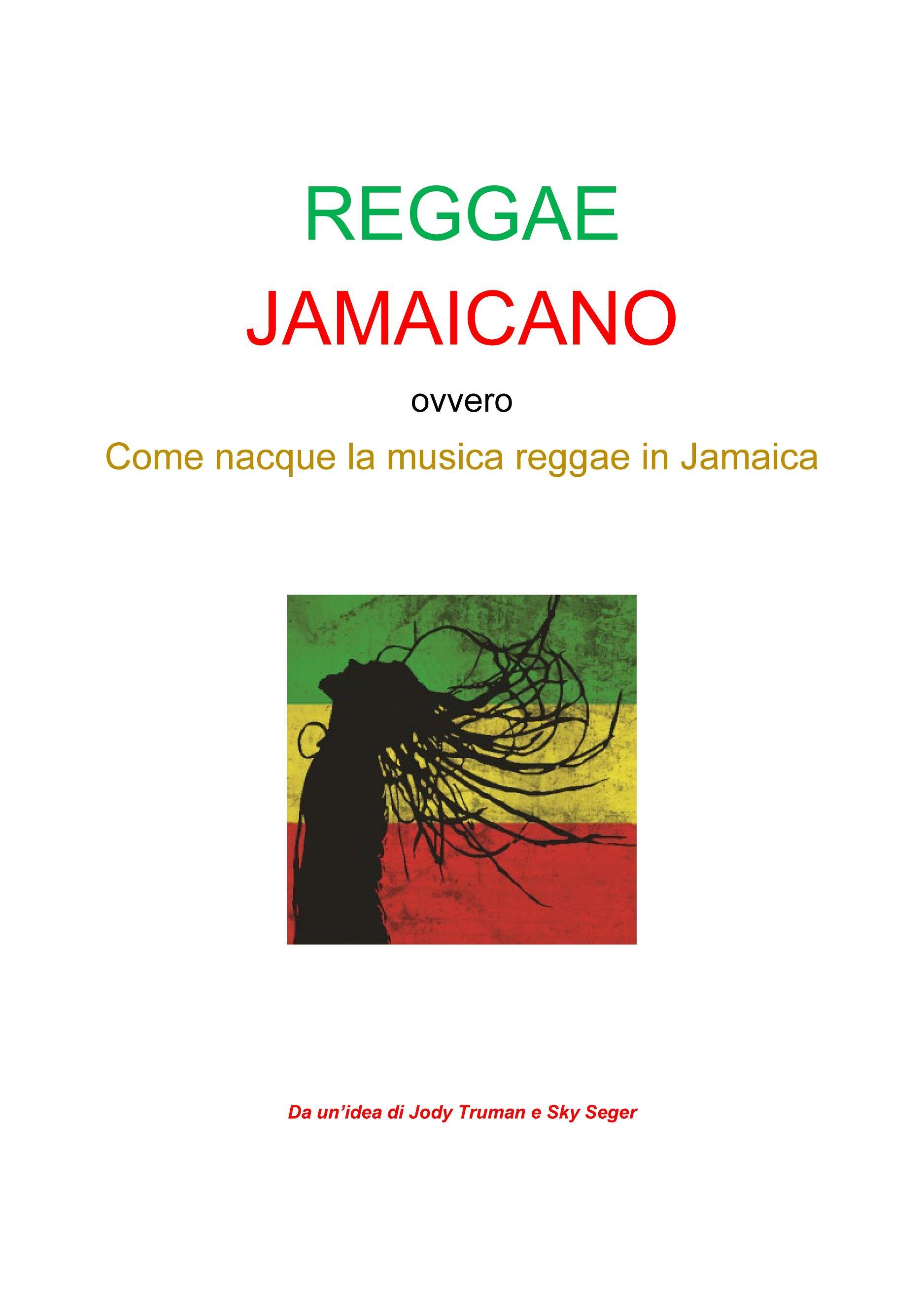 Reggae Jamaicano ovvero come nacque la musica reggae in Jamaica