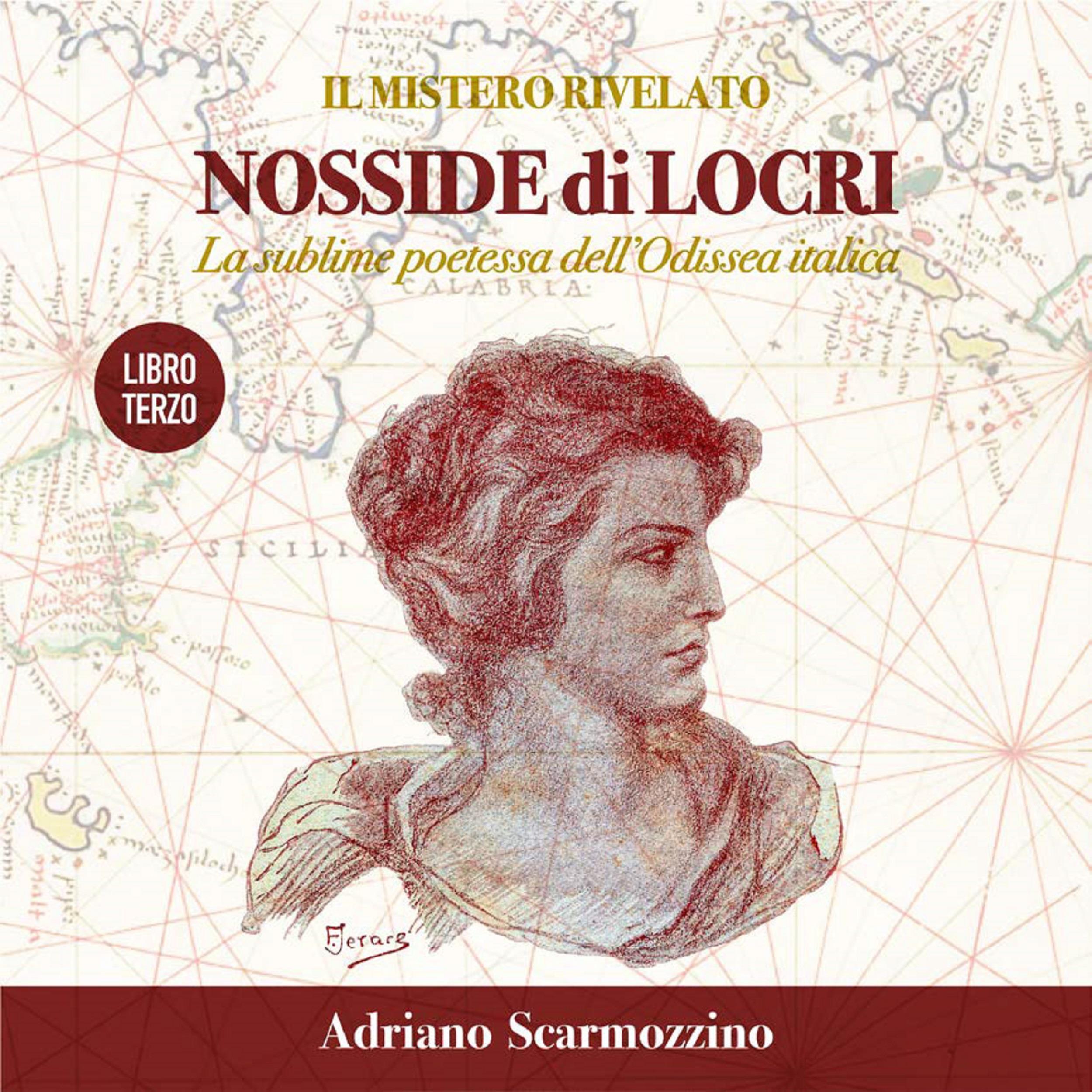 Il mistero rivelato - Nosside di Locri, la sublime poetessa dell'Odissea Italica - Libro Terzo Nosside, la poetessa dai mille volti