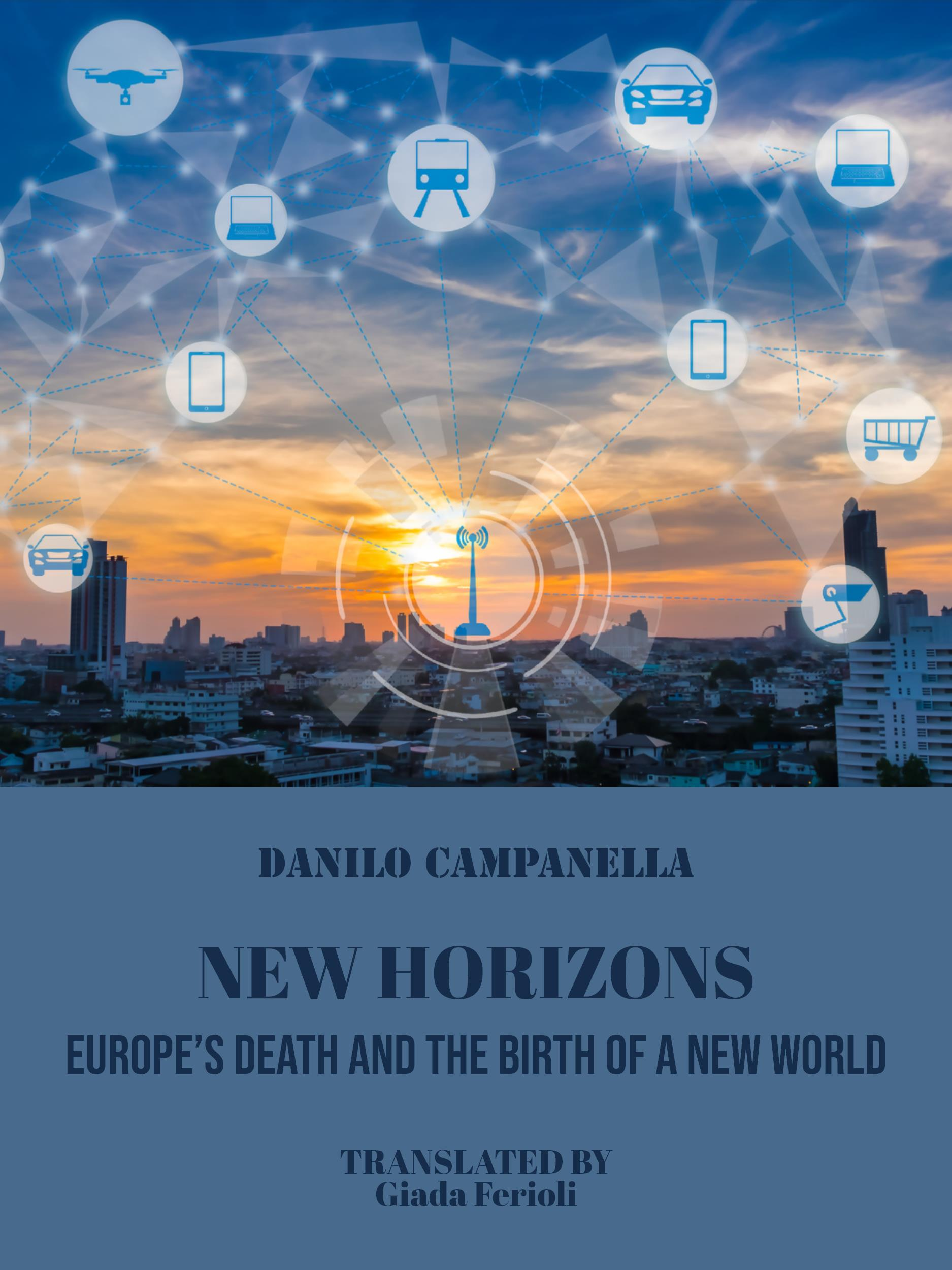 New horizons. Europe's death and the birth of a new world