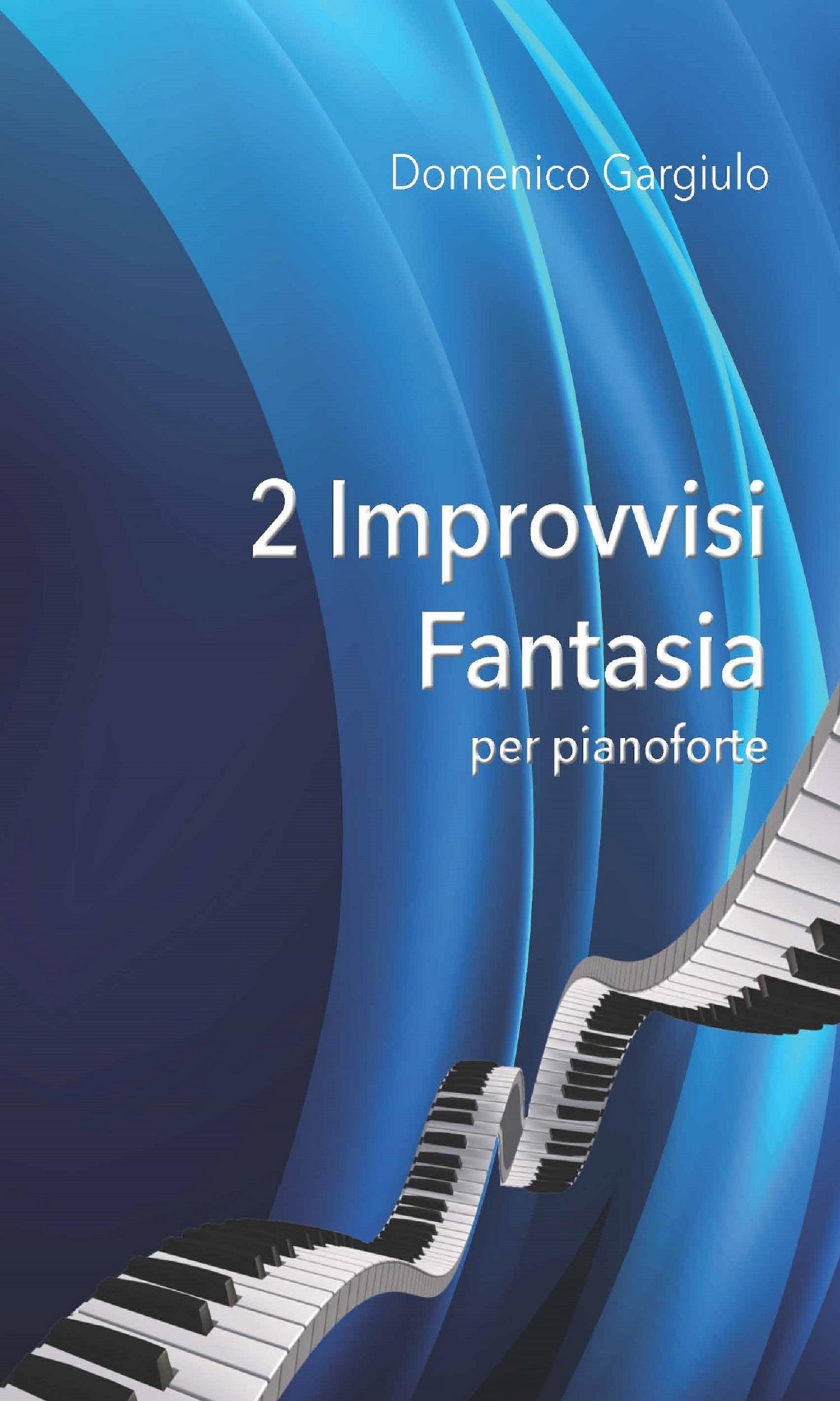 2 Improvvisi Fantasia per pianoforte