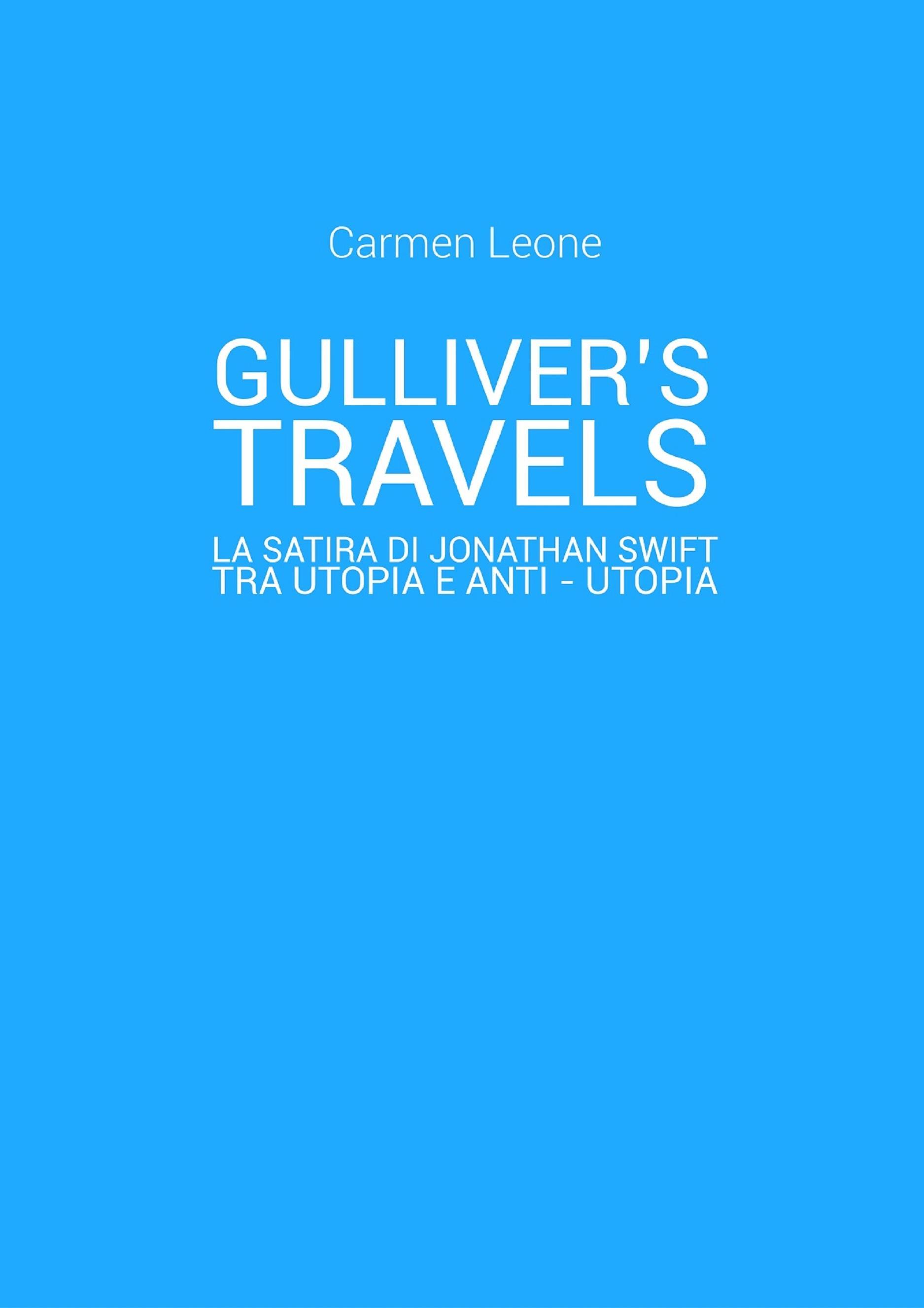 Gulliver's Travels: la satira di Jonathan Swift tra utopia e anti - utopia