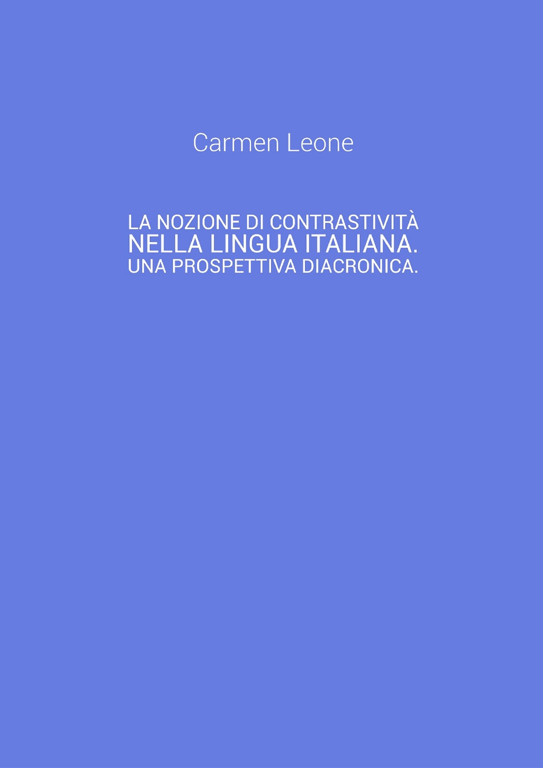 La nozione di contrastività nella lingua italiana. Una prospettiva diacronica.