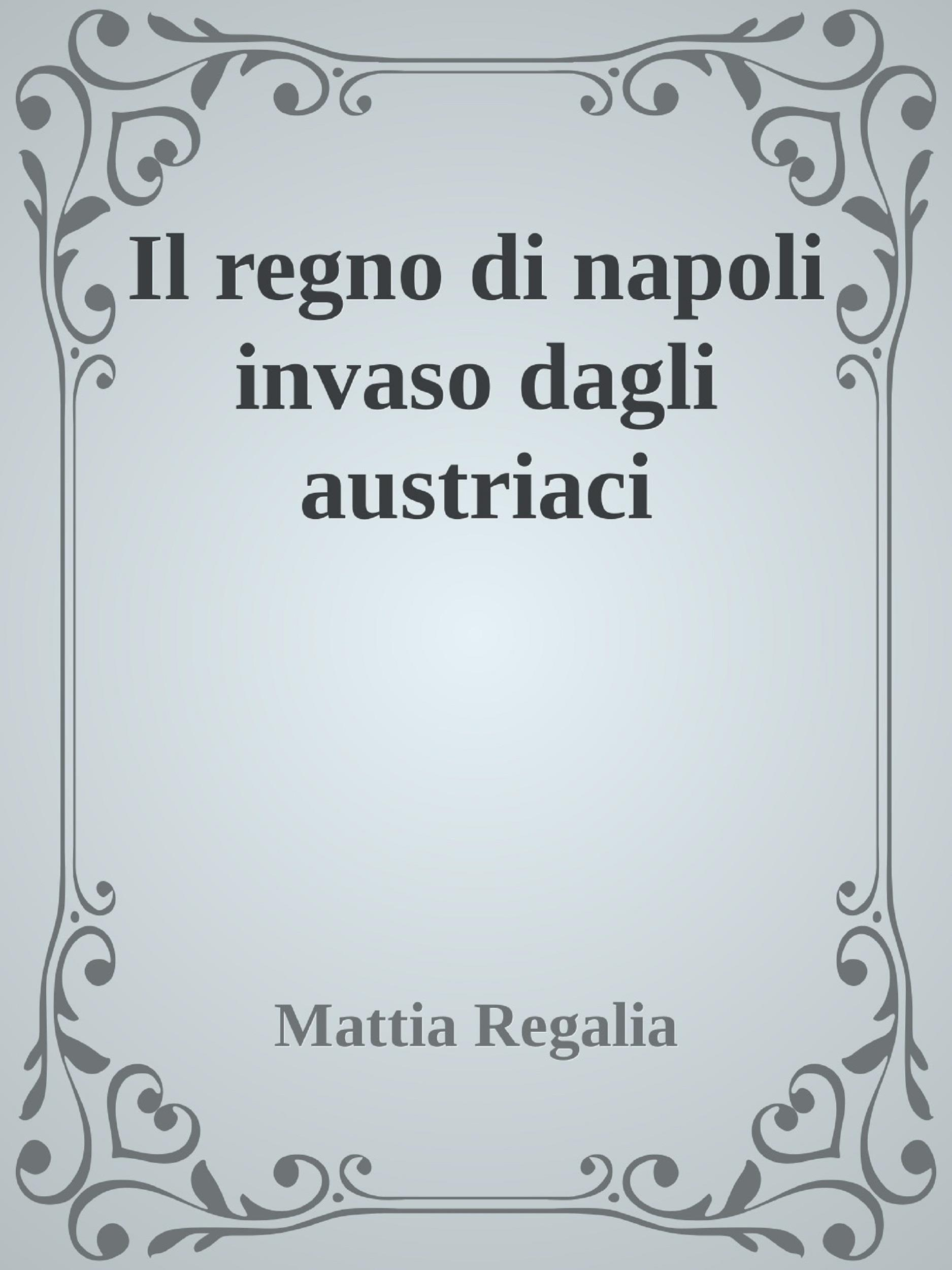 Il regno di Napoli invaso dagli austriaci
