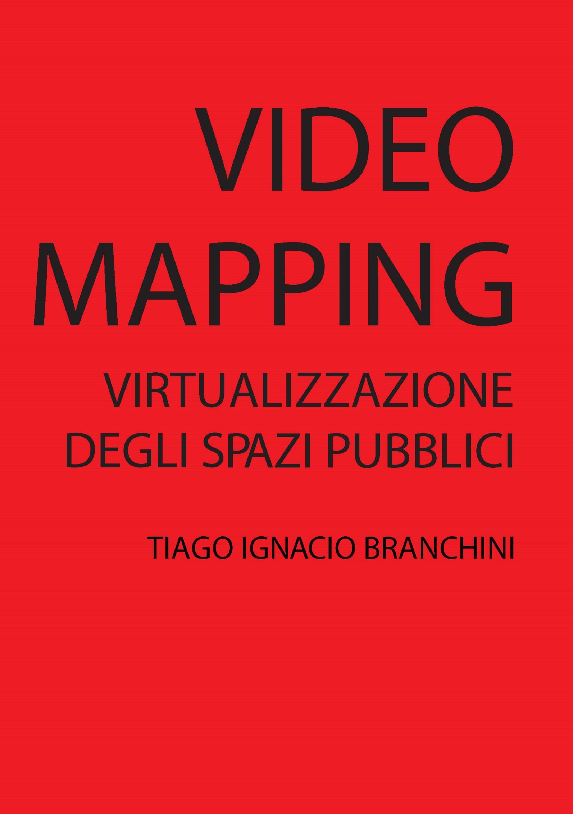 Videomapping: Virtualizzazione dello spazio pubblico