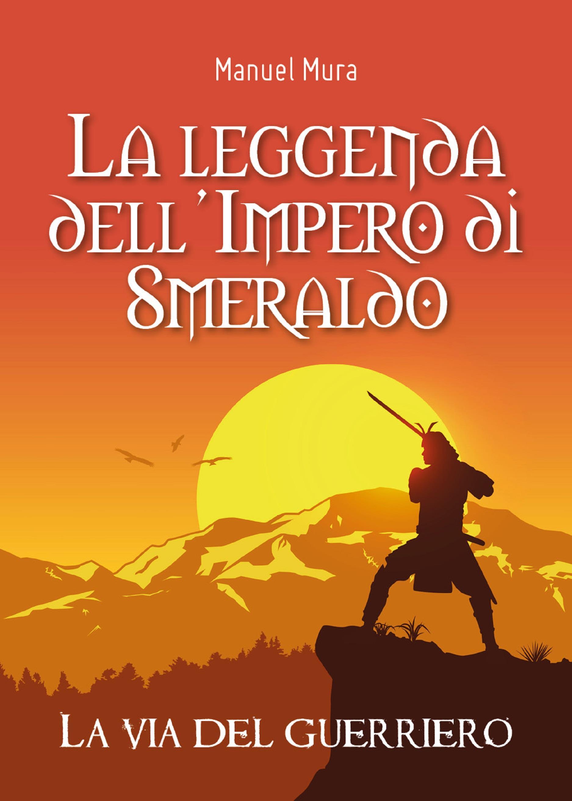 La leggenda dell'Impero di Smeraldo. La via del guerriero
