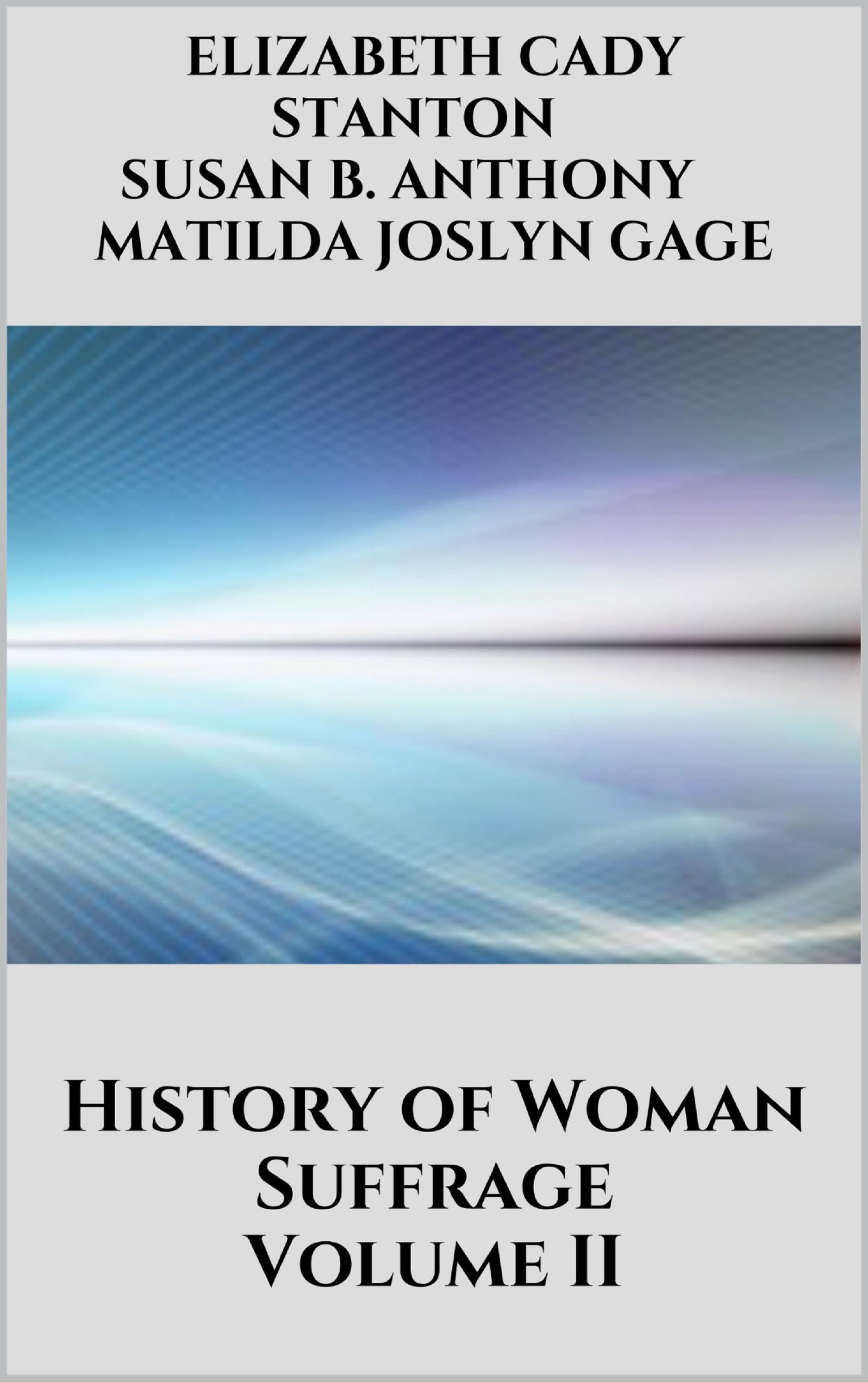 History of Woman Suffrage Vol 2