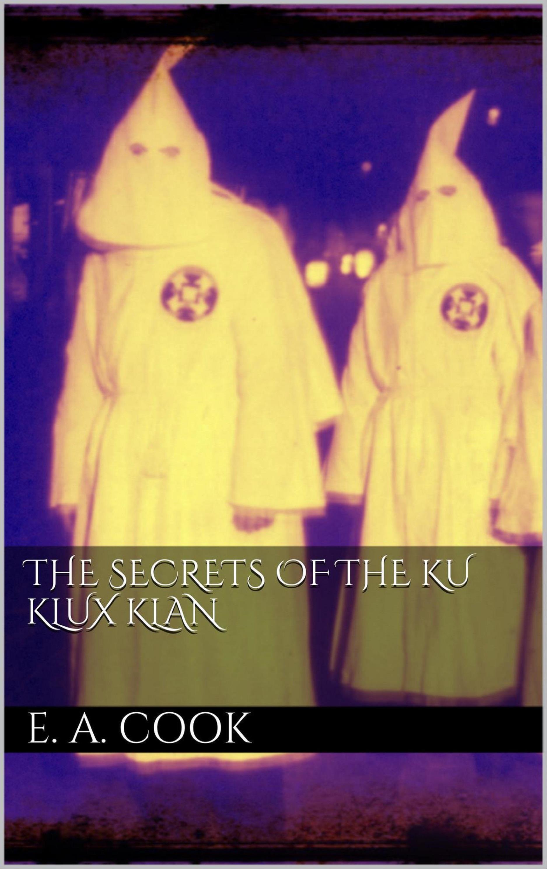 The Secrets of the Ku Klux Klan