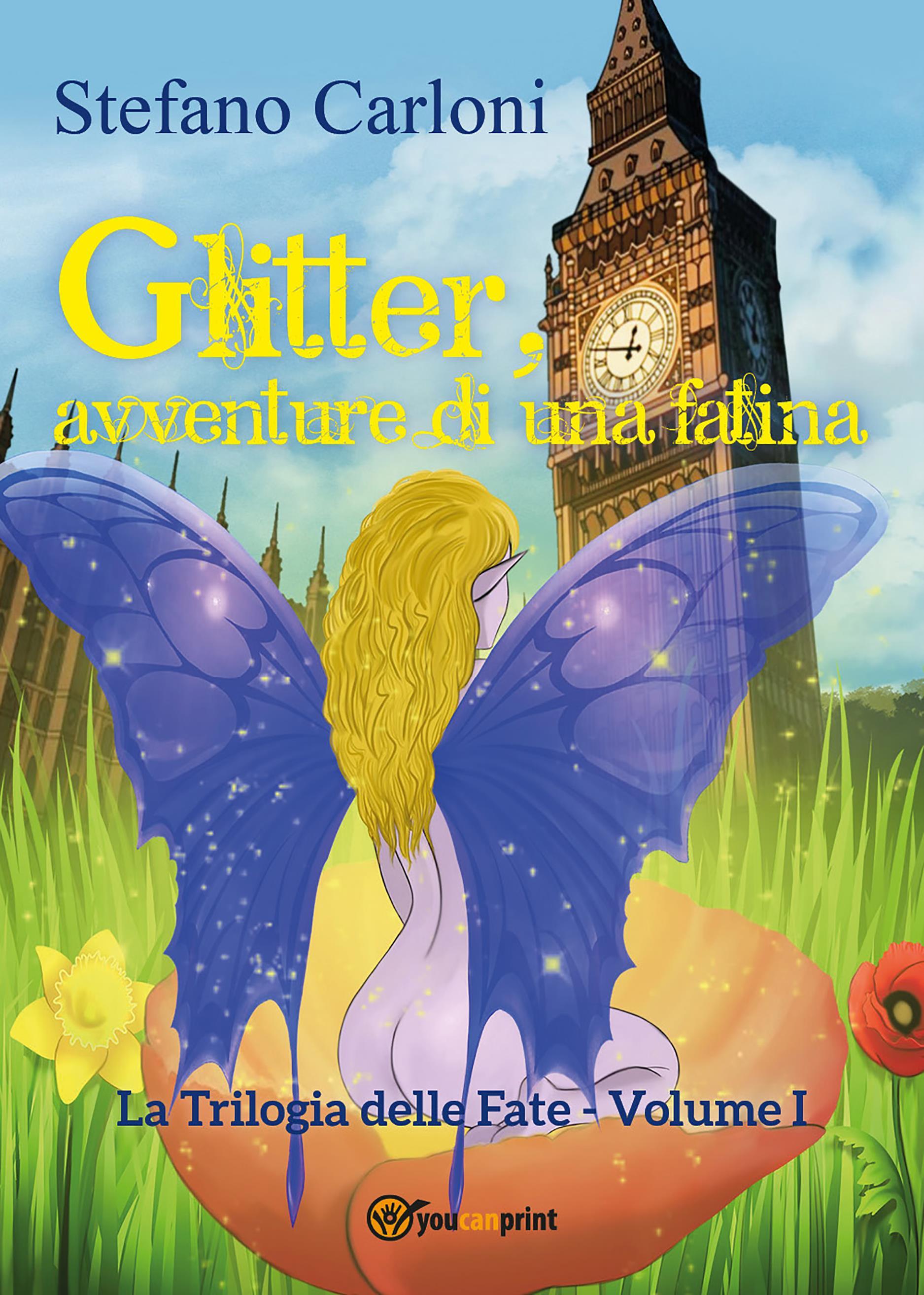 Glitter, avventure di una fatina. La Trilogia delle Fate - Volume I