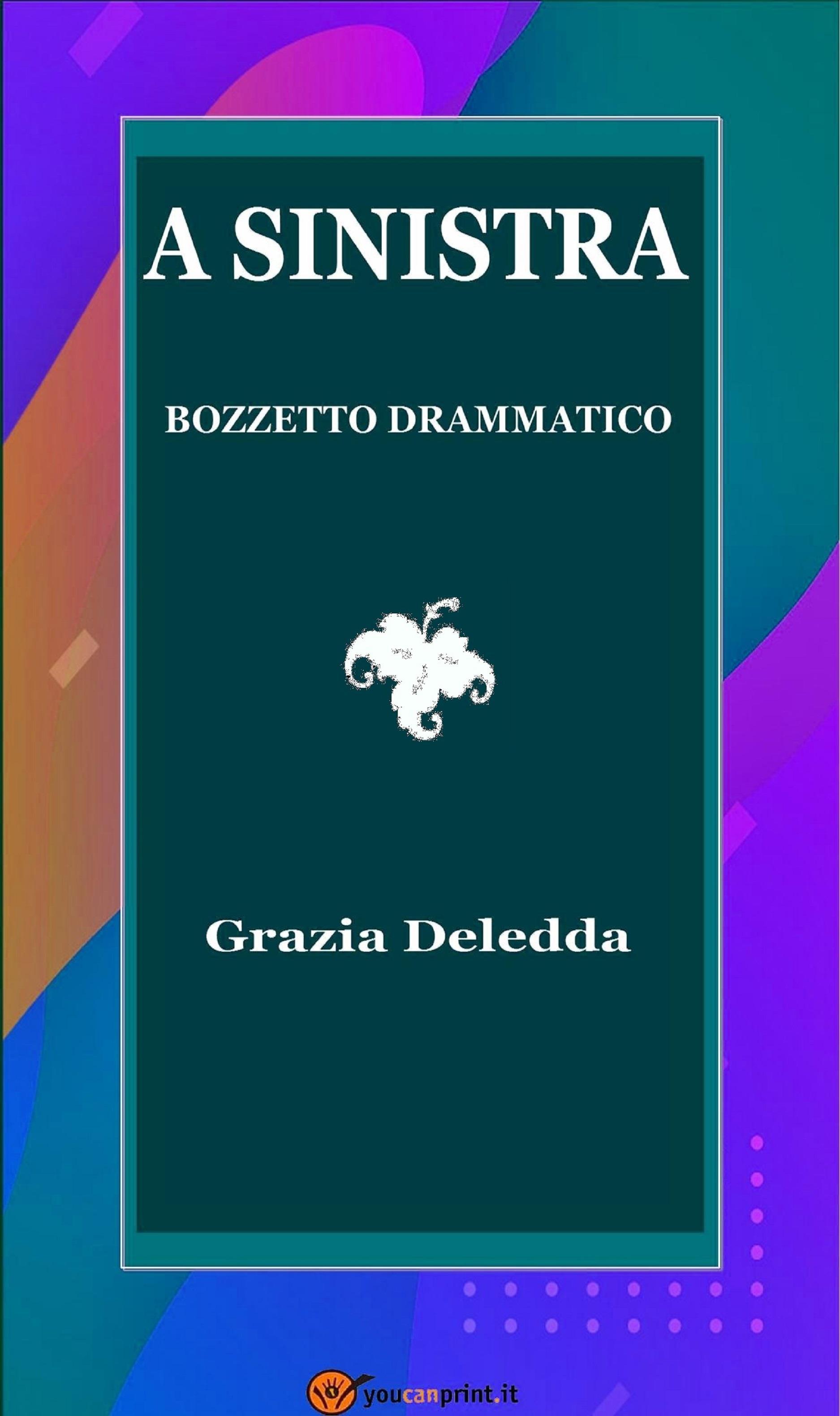 A Sinistra. Bozzetto drammatico