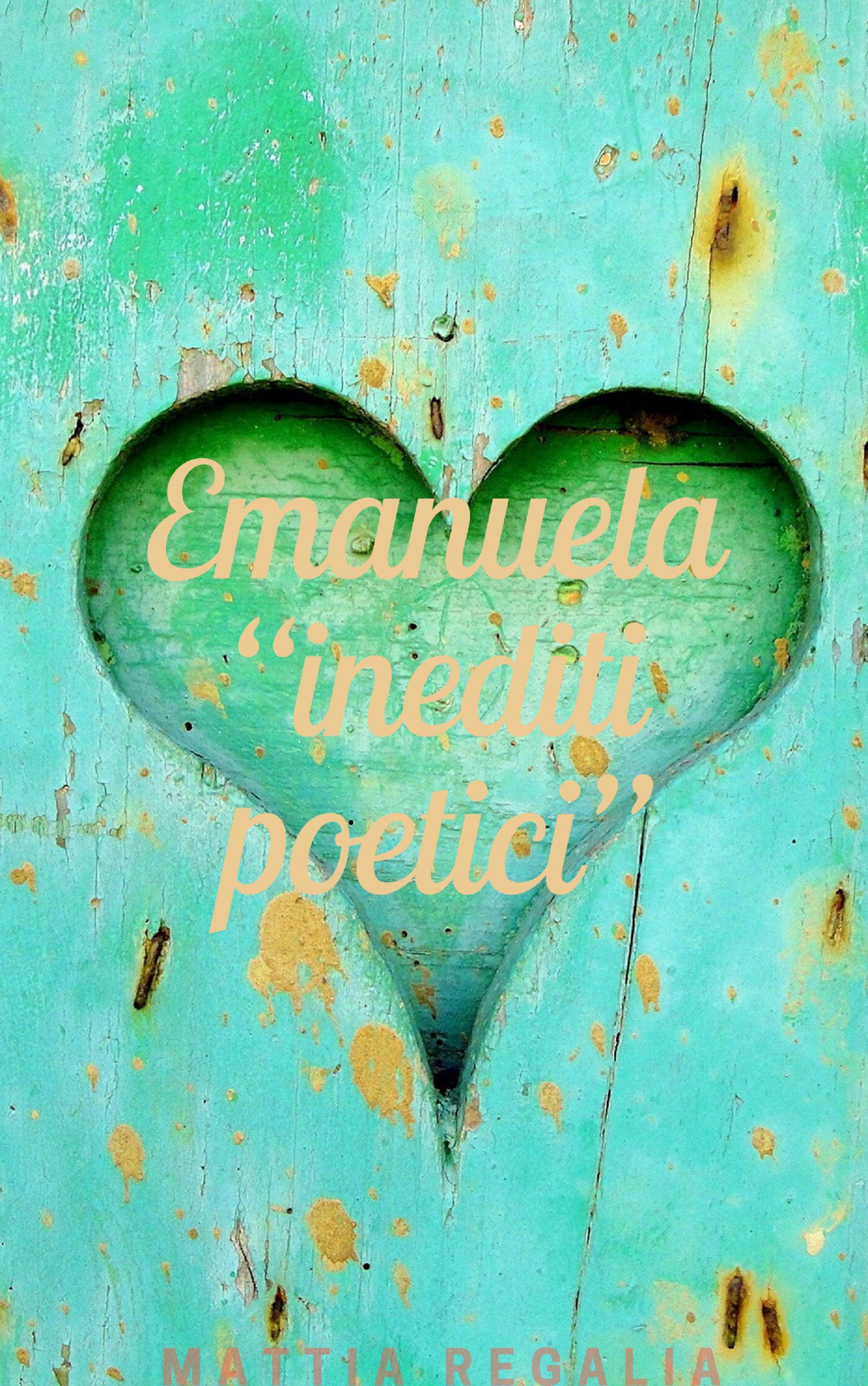 """Emanuela """"Inediti Poetici"""""""