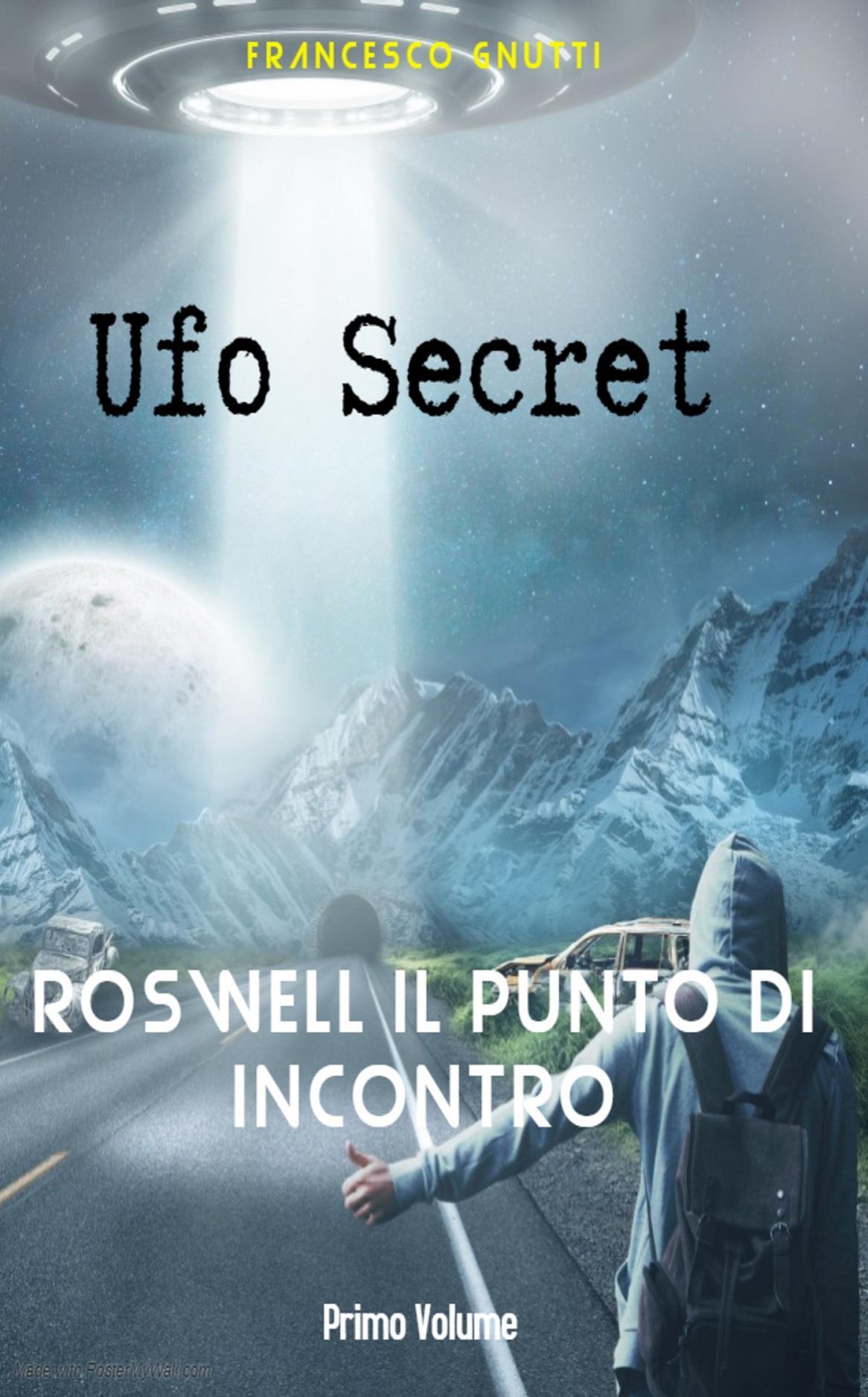 Ufo secret: Roswell il punto di incontro