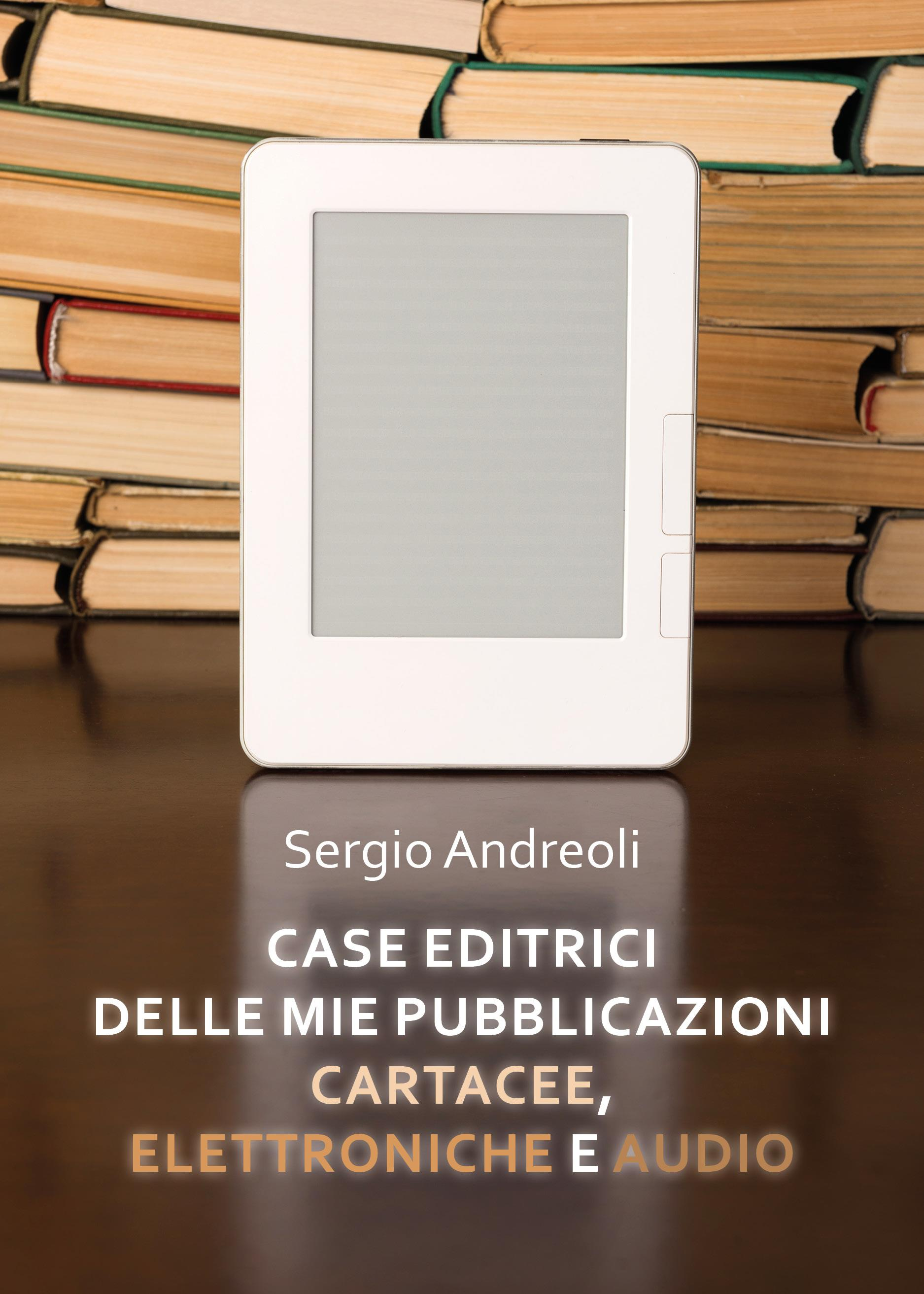 Case editrici delle mie pubblicazioni cartacee, elettroniche e audio