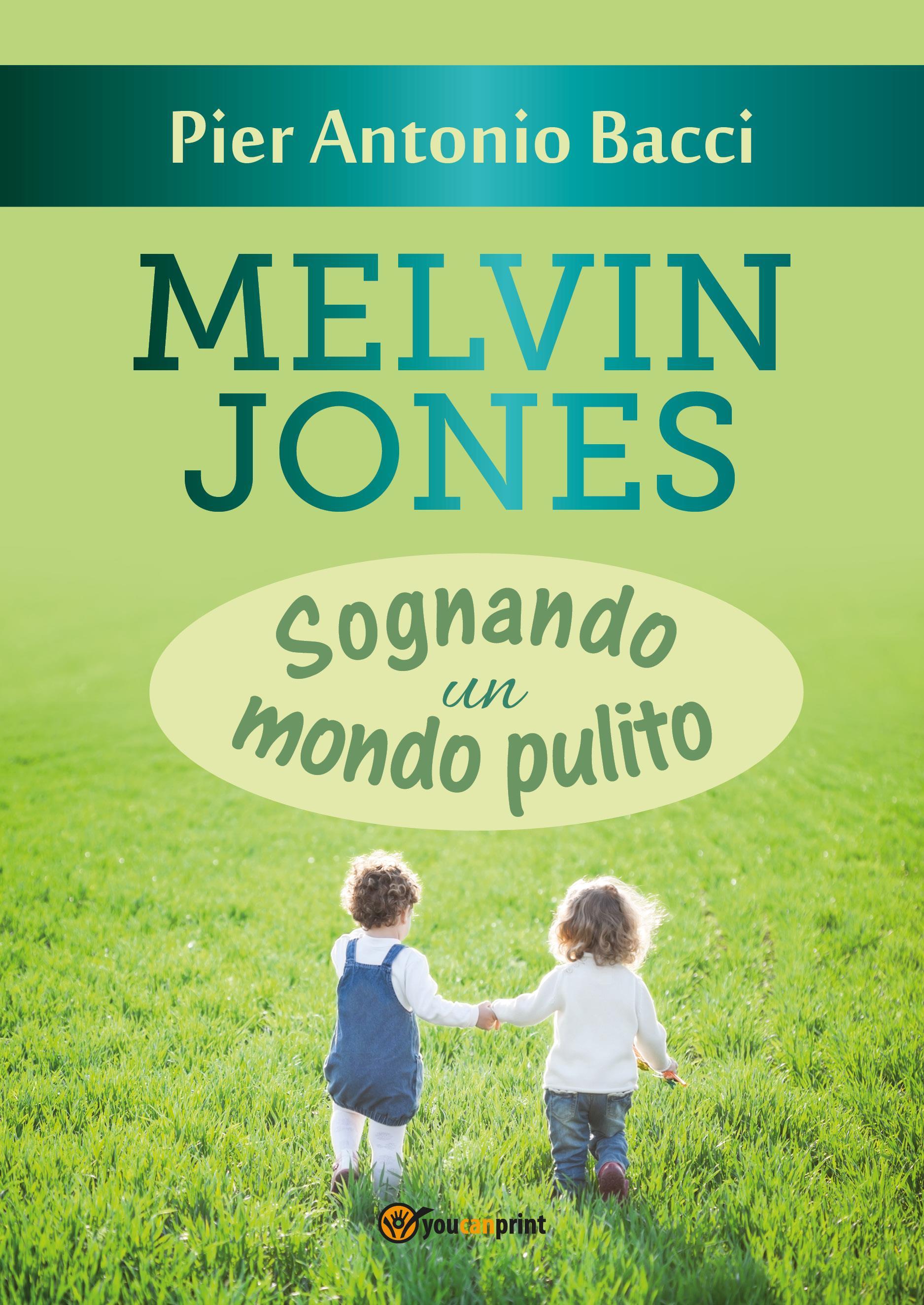 Melvin Jones - Sognando un mondo pulito