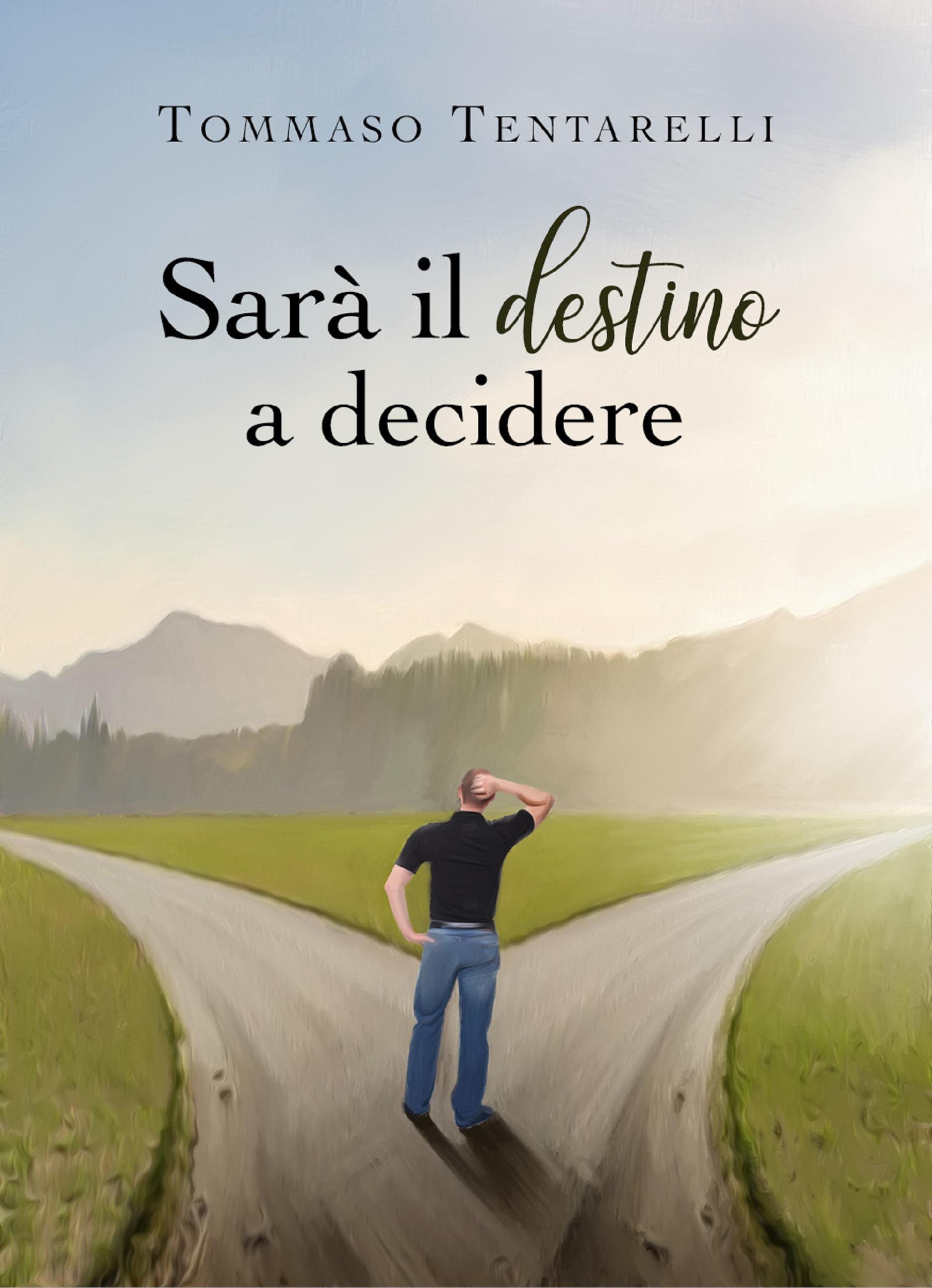 Sarà il destino a decidere