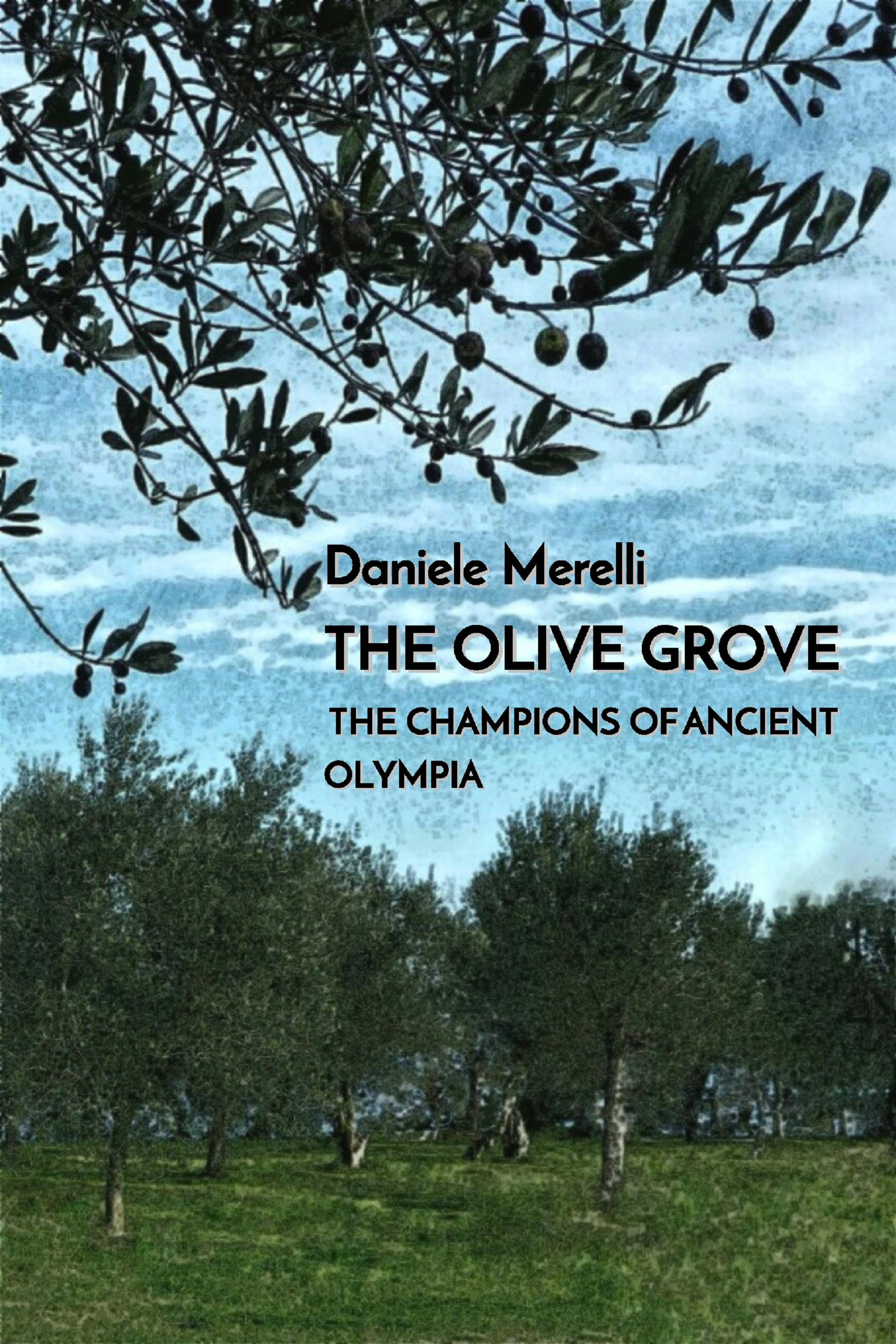 The olive grove. The champions of ancient Olympia