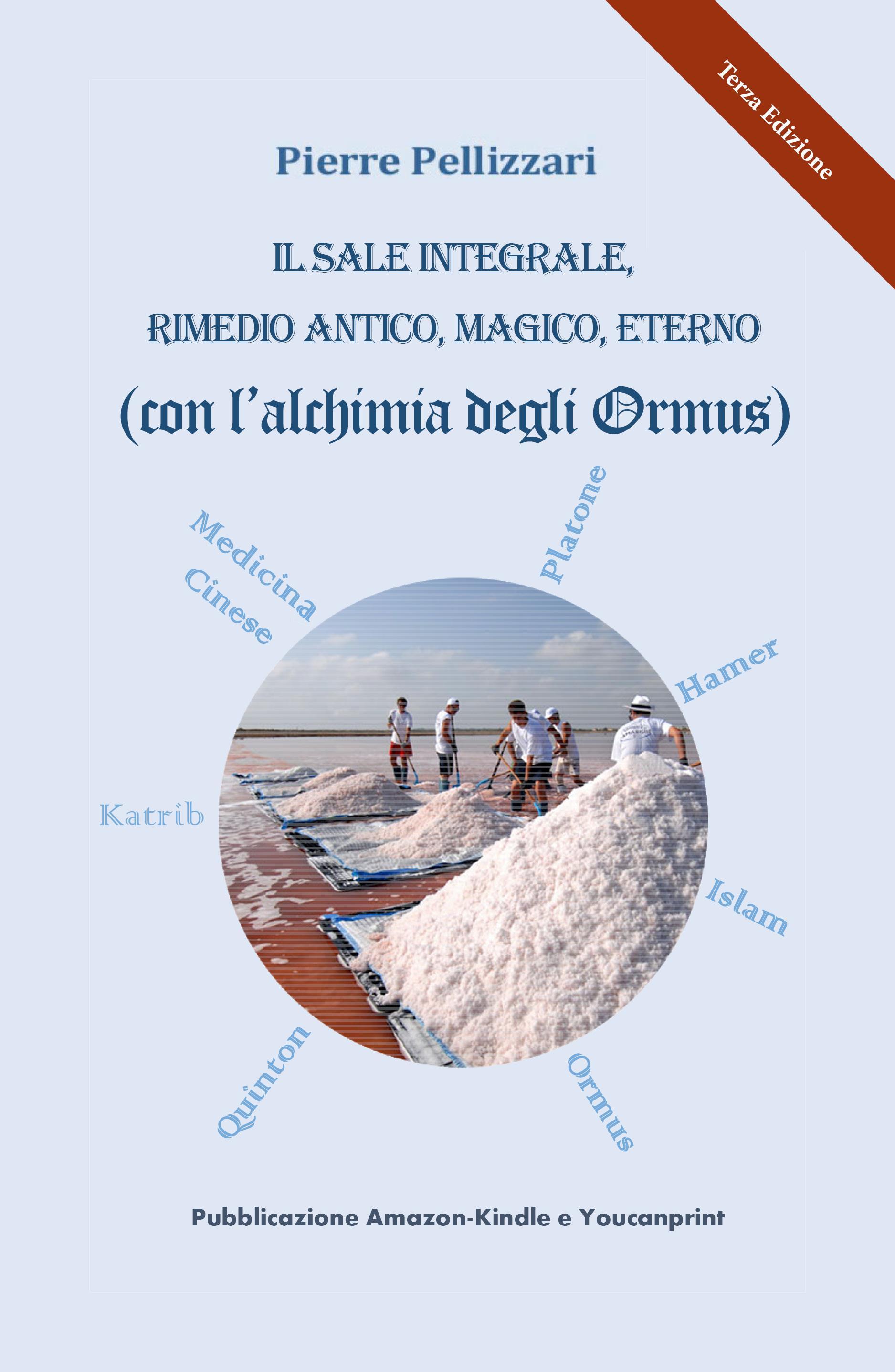 IL SALE INTEGRALE, RIMEDIO ANTICO, MAGICO, ETERNO (Grazie all'alchimia degli Ormus)