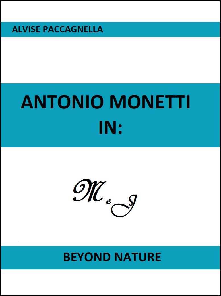 """Antonio Monetti in: """"Beyond Nature"""""""