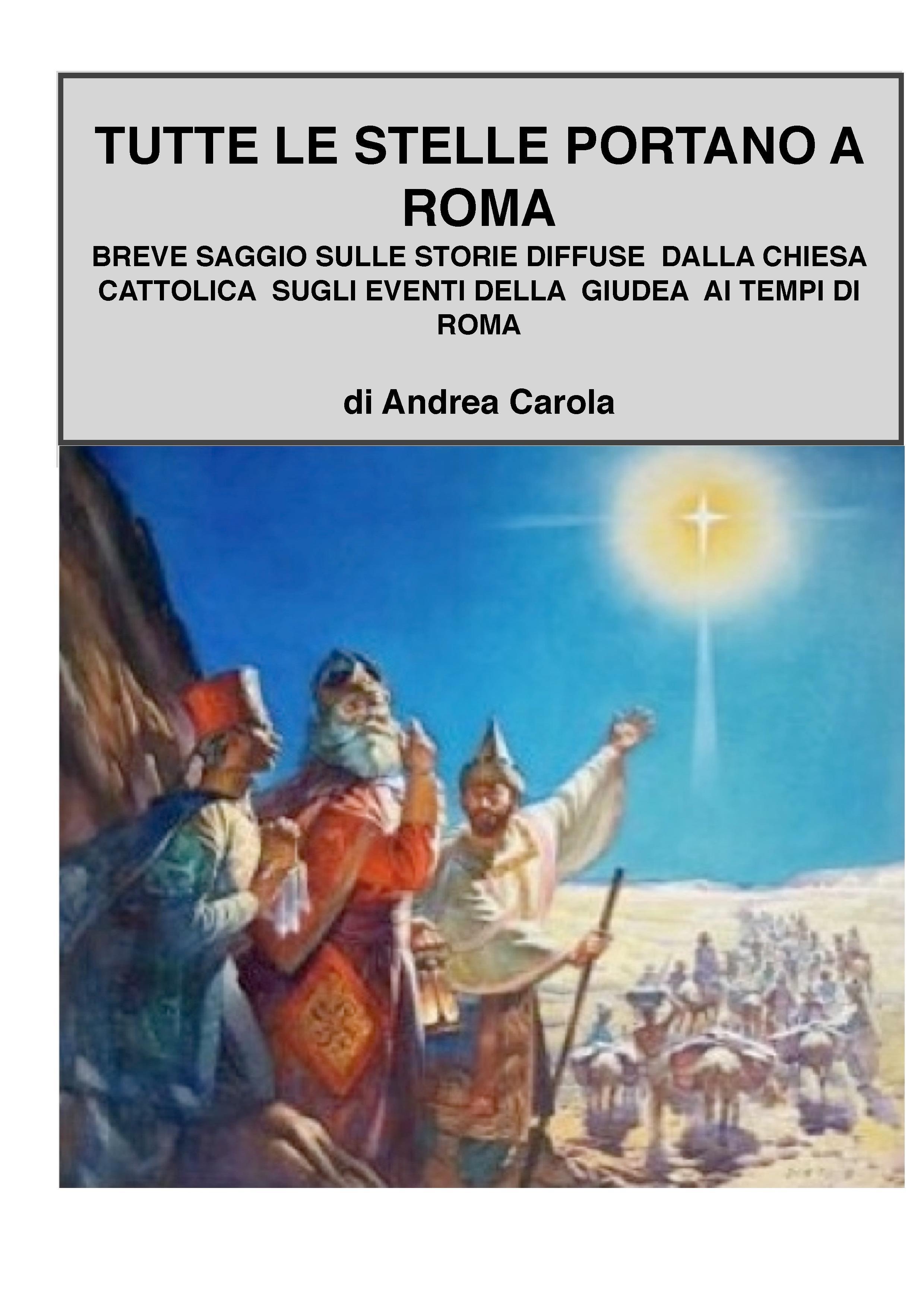 Breve saggio sulle dicerie diffuse dalla chiesa cattolica sugli eventi della Giudea ai tempi di Roma