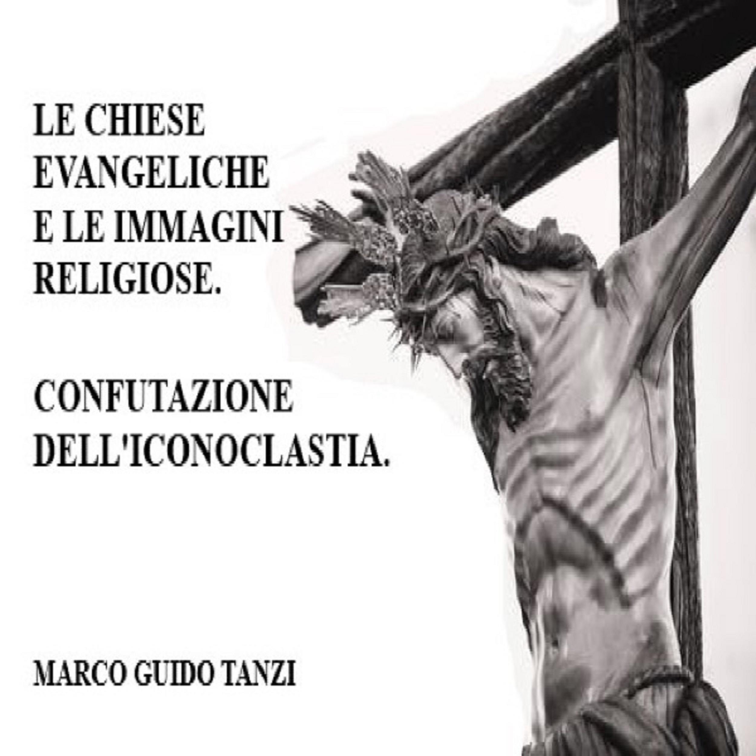 Le chiese evangeliche e le immagini religiose. Confutazione dell'iconoclastia.